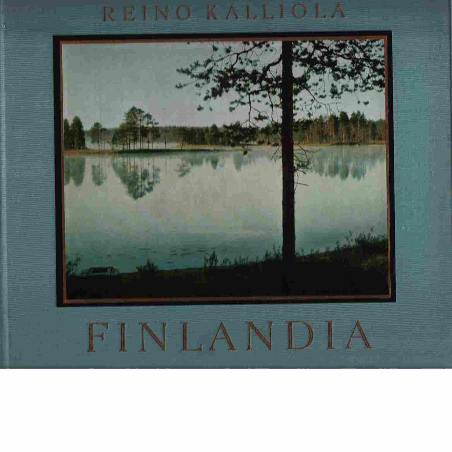 Finlandia : Suomen luonnon kuvakirja : ett bildverk om Finlands natur - Kalliola, Reino