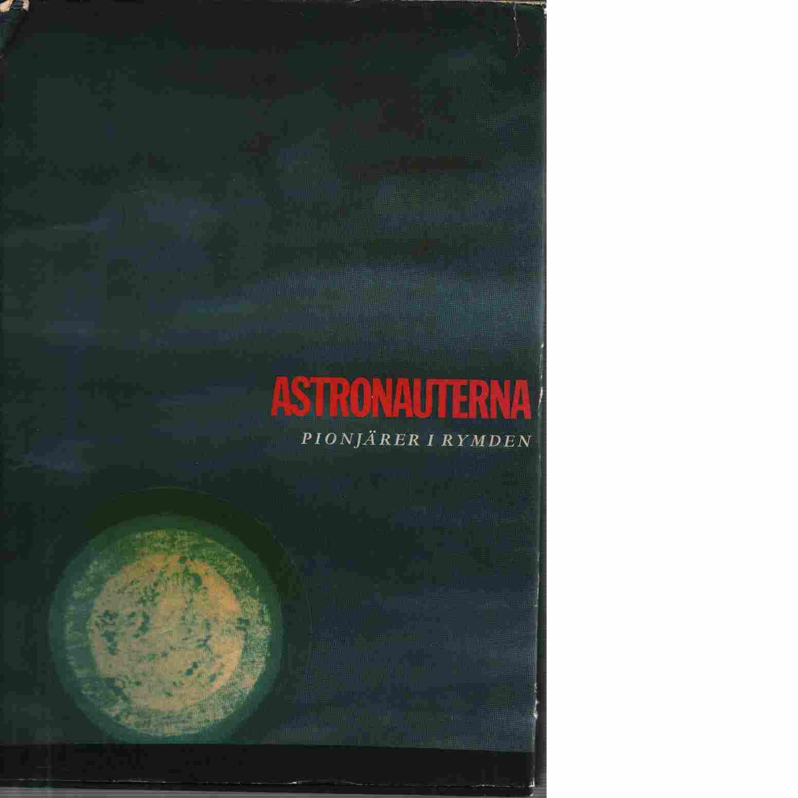 Astronauterna : pionjärer i rymden - Cooper, L. Gordon och Wainwright, Loudon