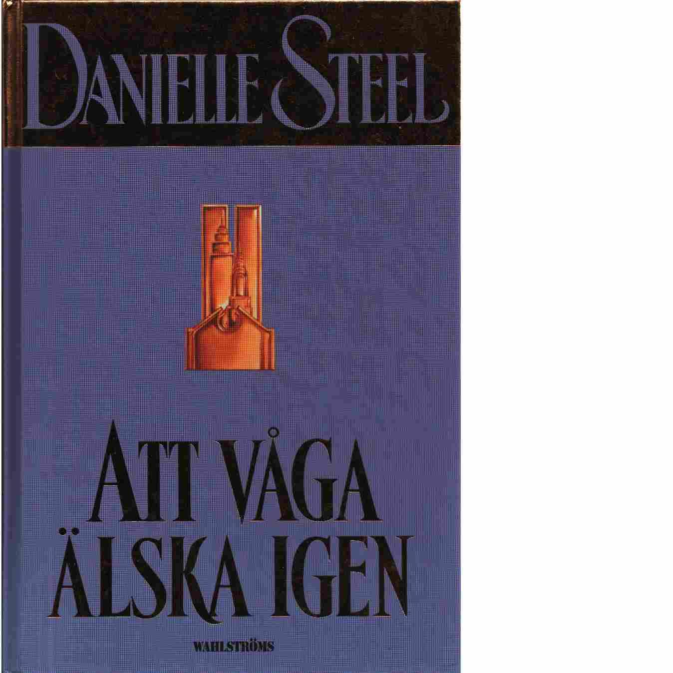 Att våga älska igen - Steel, Danielle