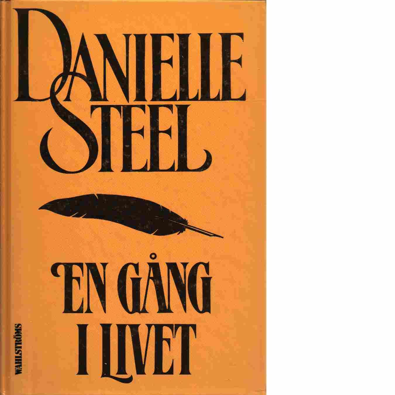 En gång i livet - Steel, Danielle