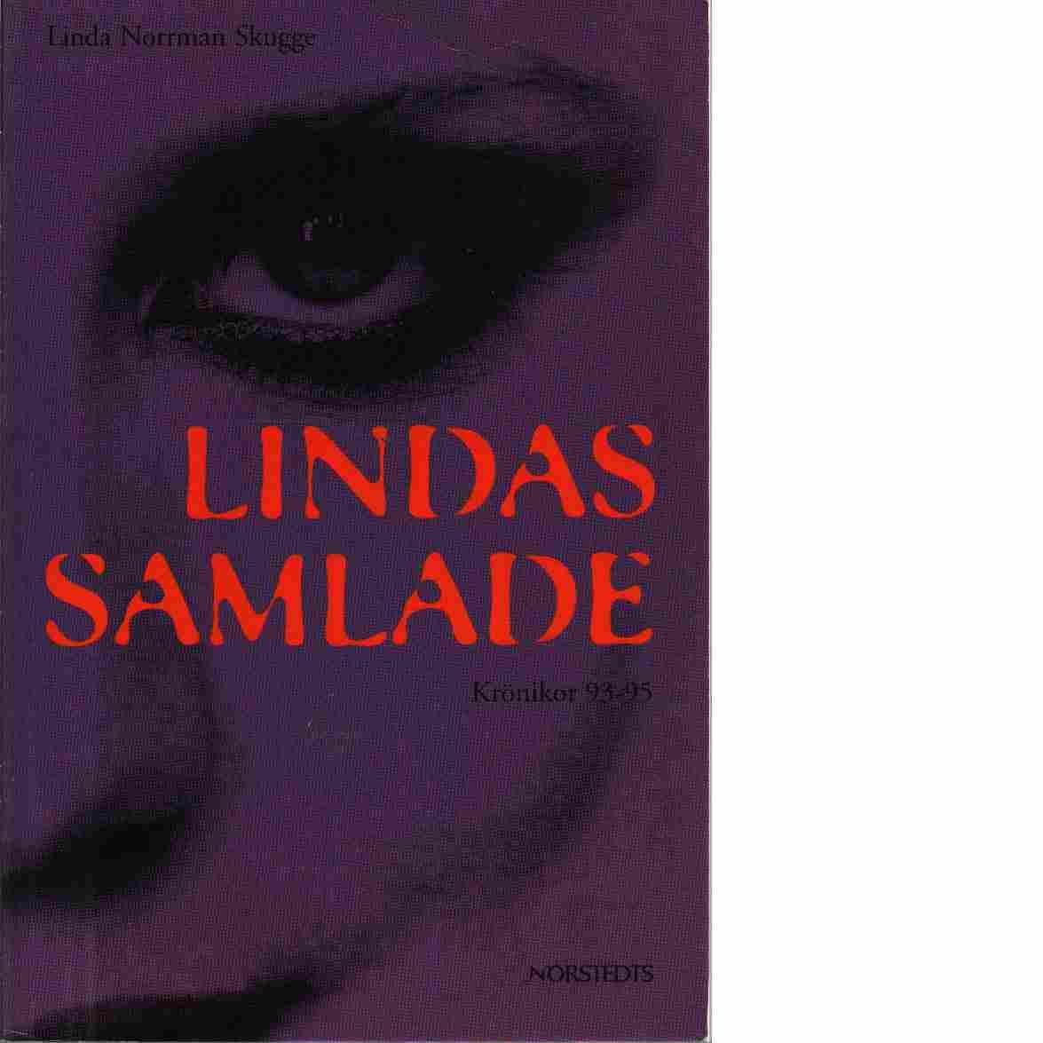 Lindas samlade : krönikor 1993-1995 - Skugge, Linda