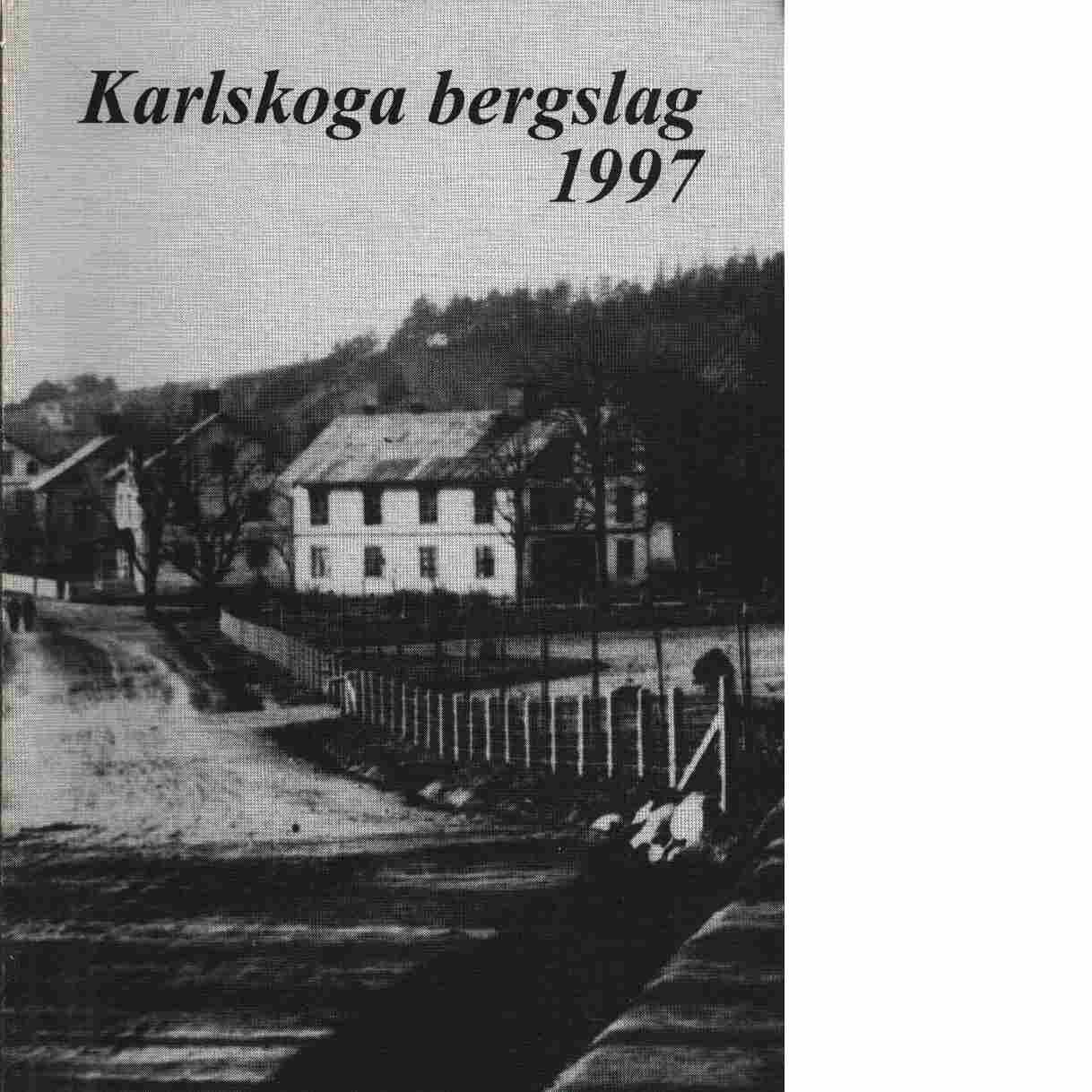 Karlskoga bergslag 1997 / utgiven av Karlskoga bergslags hembygdsförening - Red.