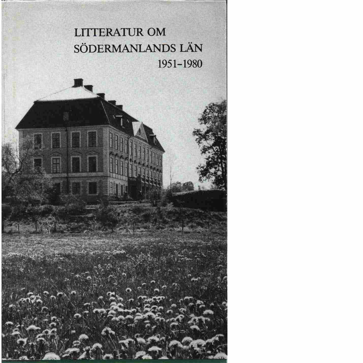 Litteratur om Södermanlands län 1951-1980 - Nyman, Gunborg