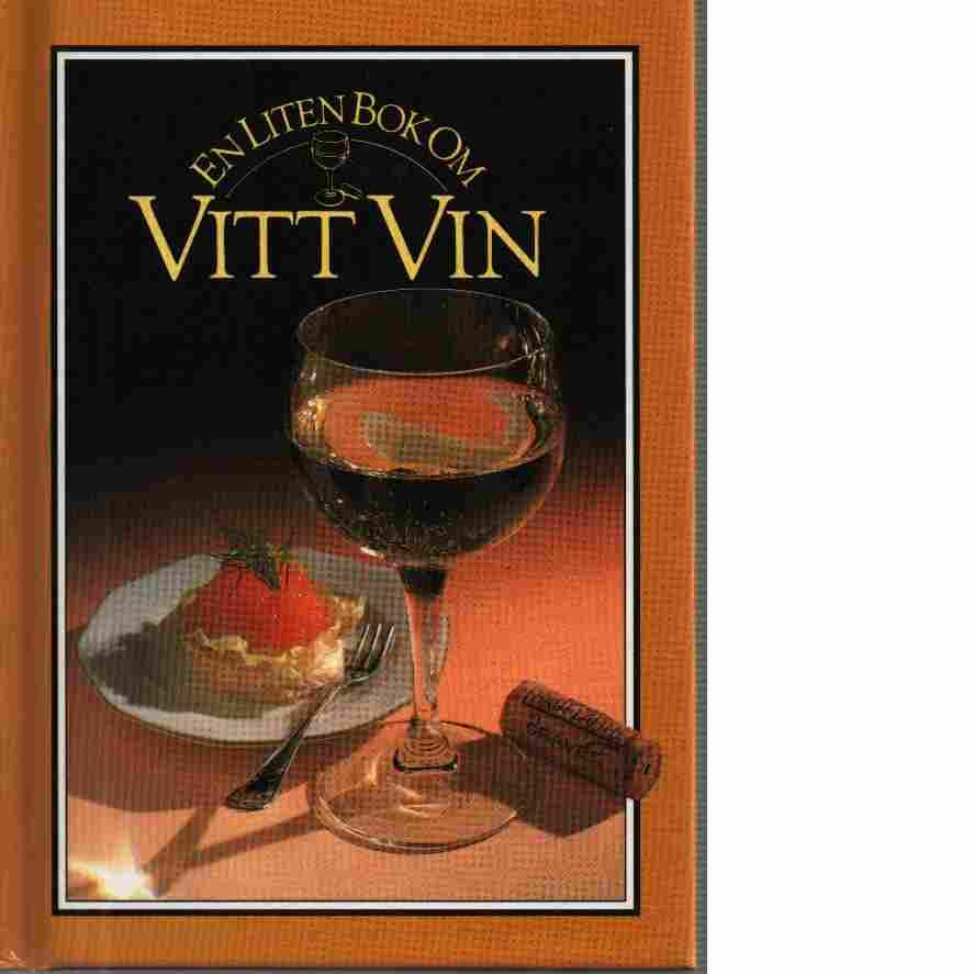 En liten bok om vitt vin - Ridgway, Judy