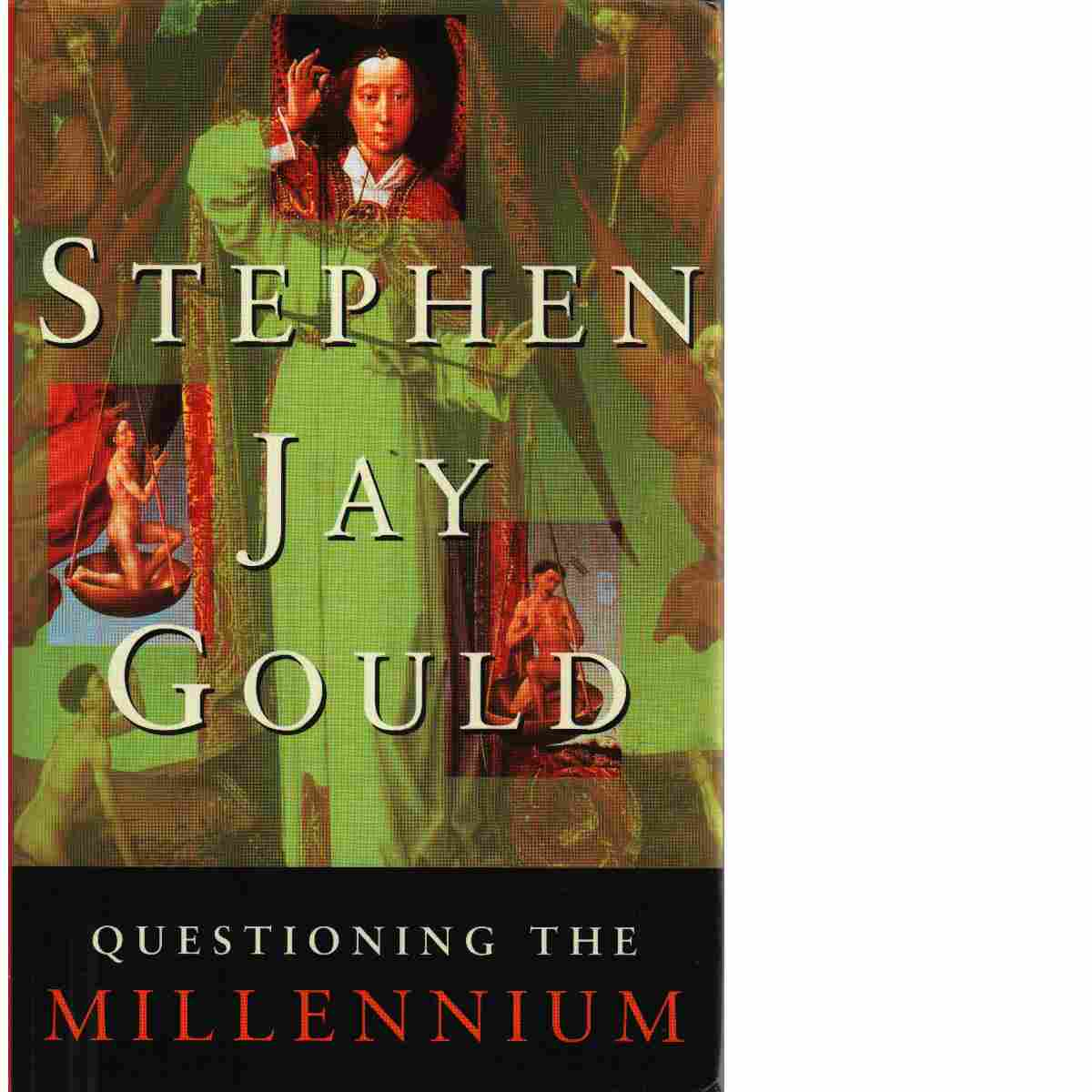 Questioning the millennium : a rationalist's guide to a precisely arbitrary countdown - Gould, Stephen Jay