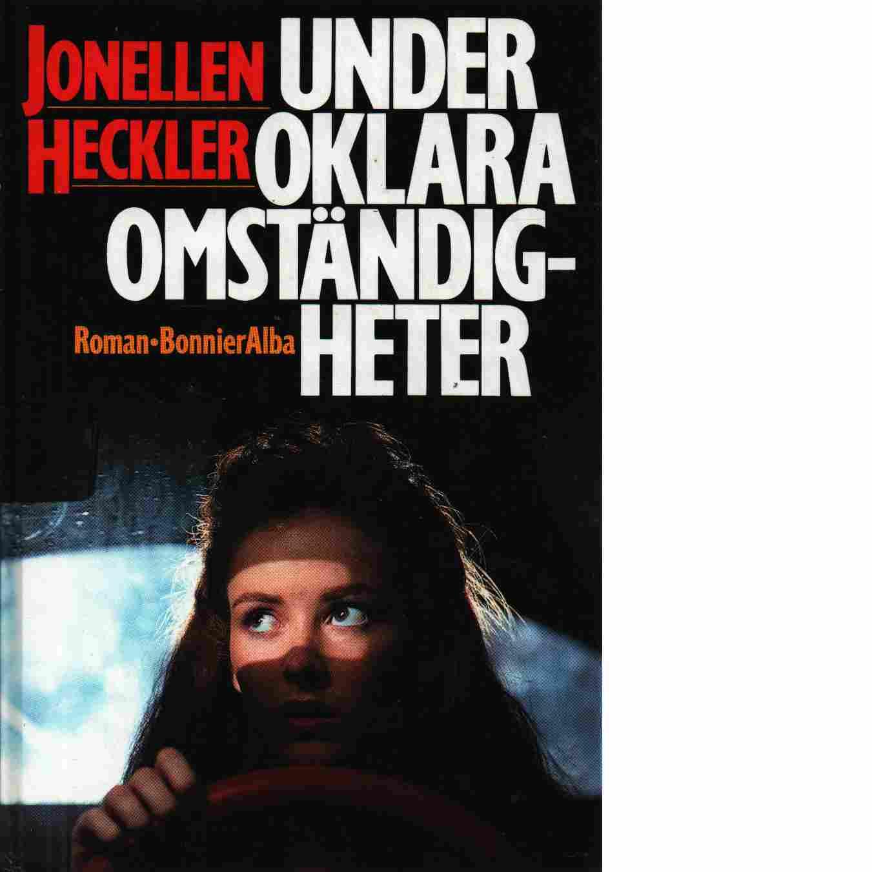 Under oklara omständigheter - Heckler, Jonellen