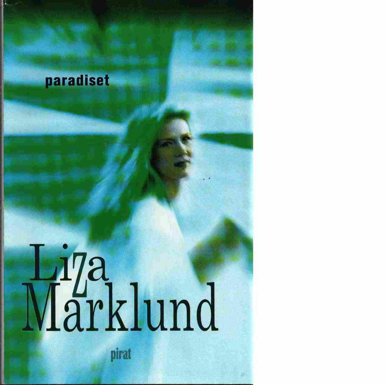 Paradiset - Marklund, Liza