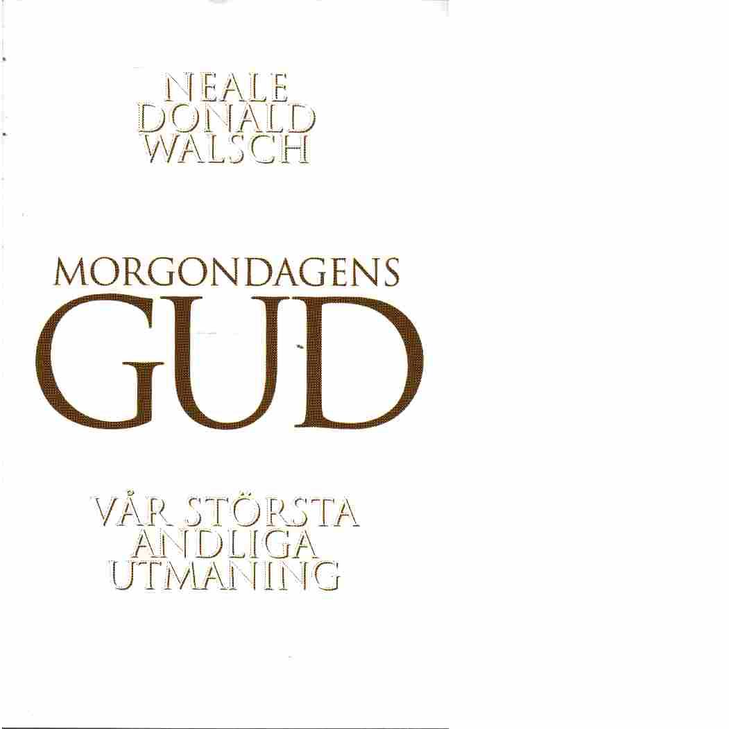 Morgondagens Gud - Walsch, Neale Donald