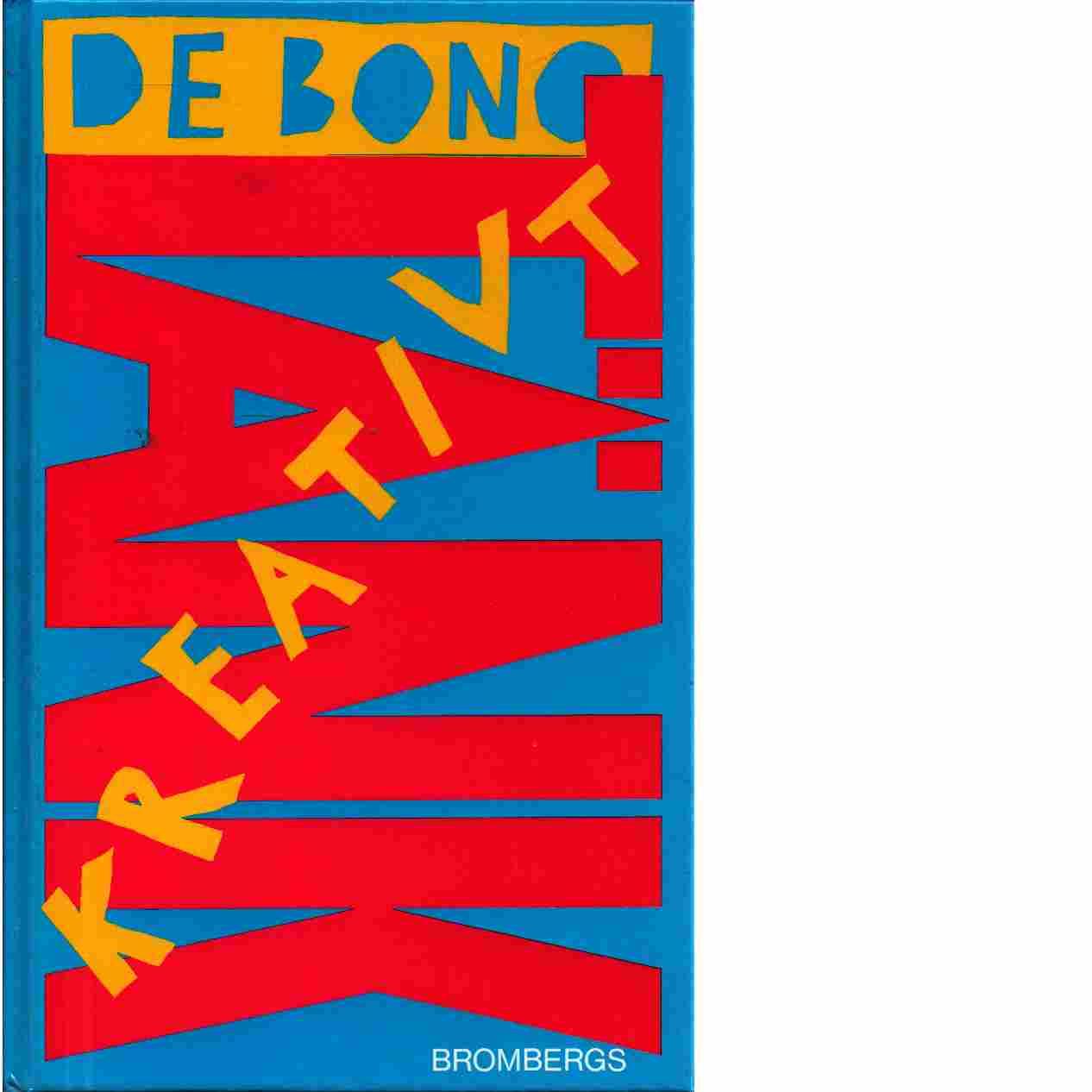 Tänk kreativt - De Bono, Edward