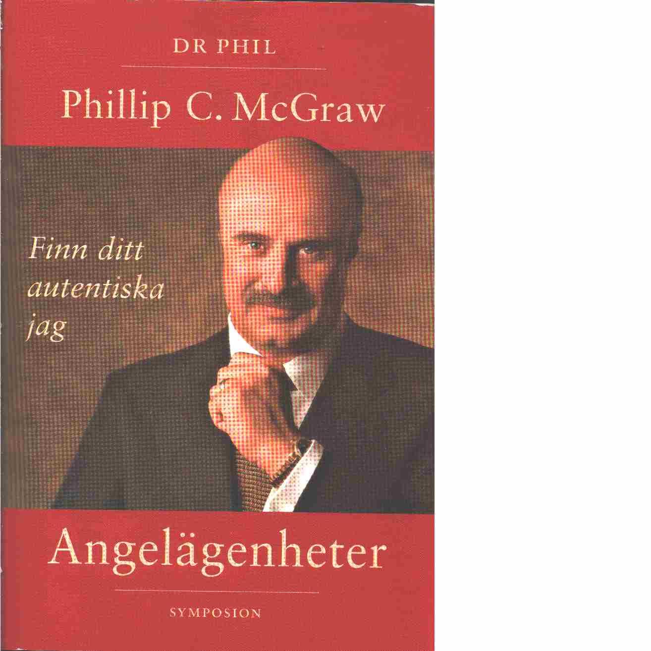 Angelägenheter : en handbok och fördjupning - McGraw, Phillip C