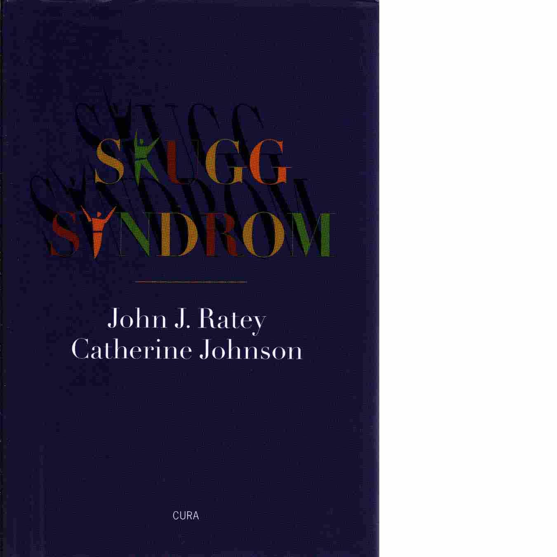 Skuggsyndrom - Ratey, John J. och Johnson, Catherine