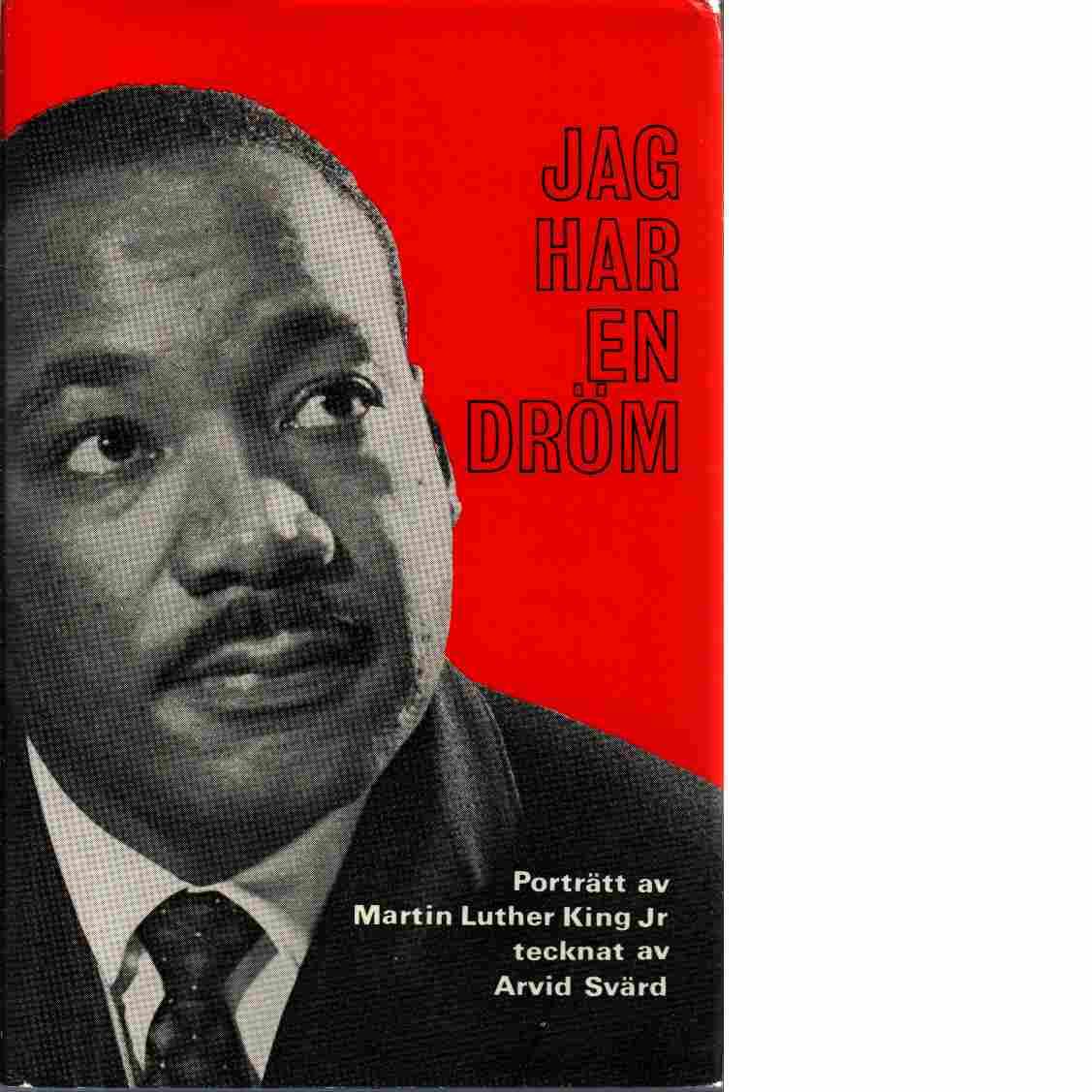 Jag har en dröm ... : porträtt av Martin Luther King - Svärd, Arvid