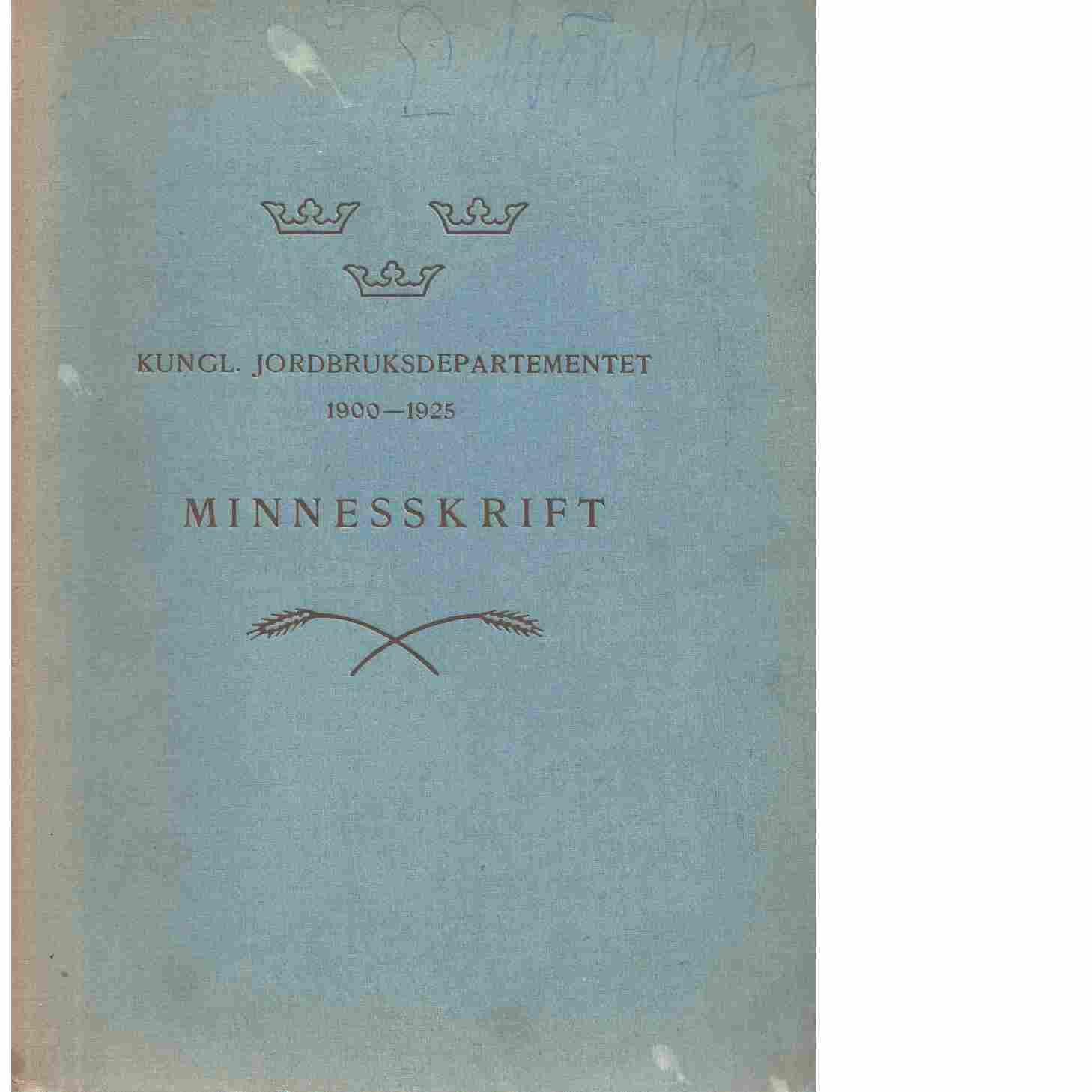 Kungl. Jordbruksdepartementet 1900-1925 : minnesskrift - Red.