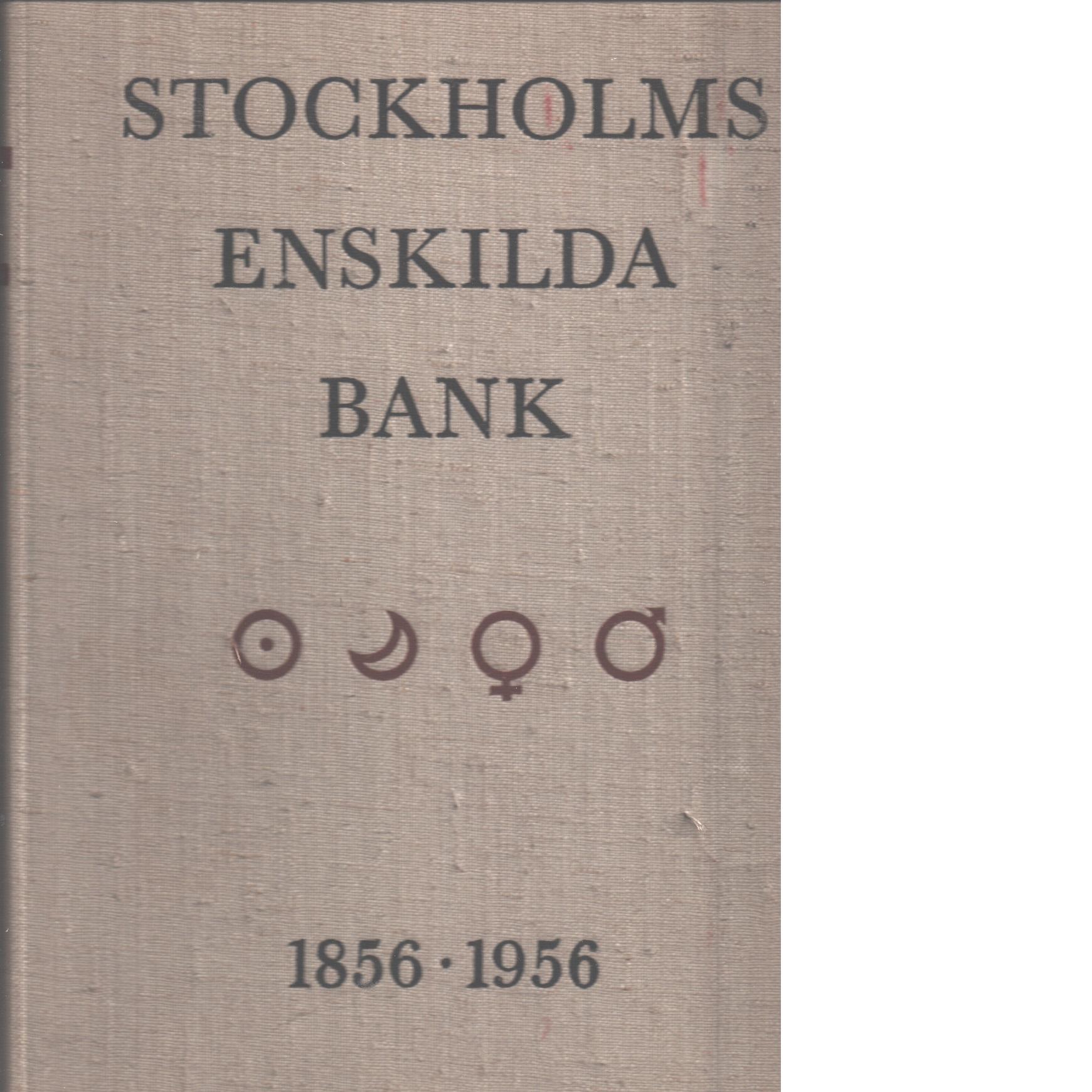 Stockholms Enskilda Bank 1856 - 1956 - Lindorm, Per-Erik