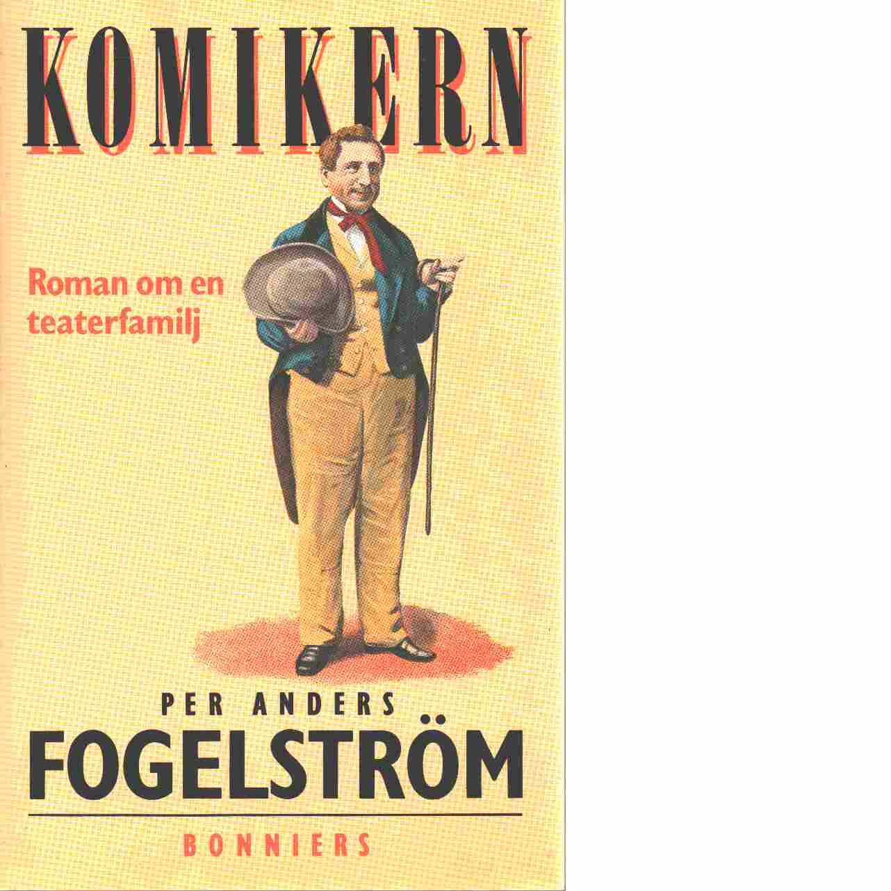 Komikern : roman om en teaterfamilj - Fogelström, Per Anders
