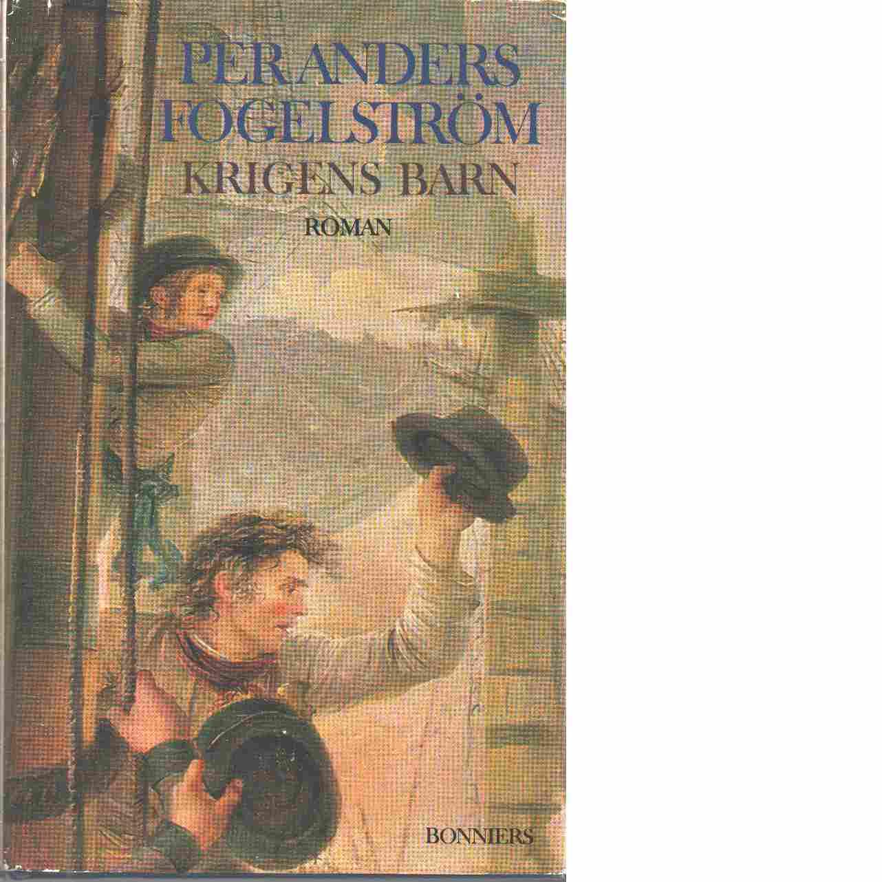 Krigens barn : roman - Fogelström, Per Anders