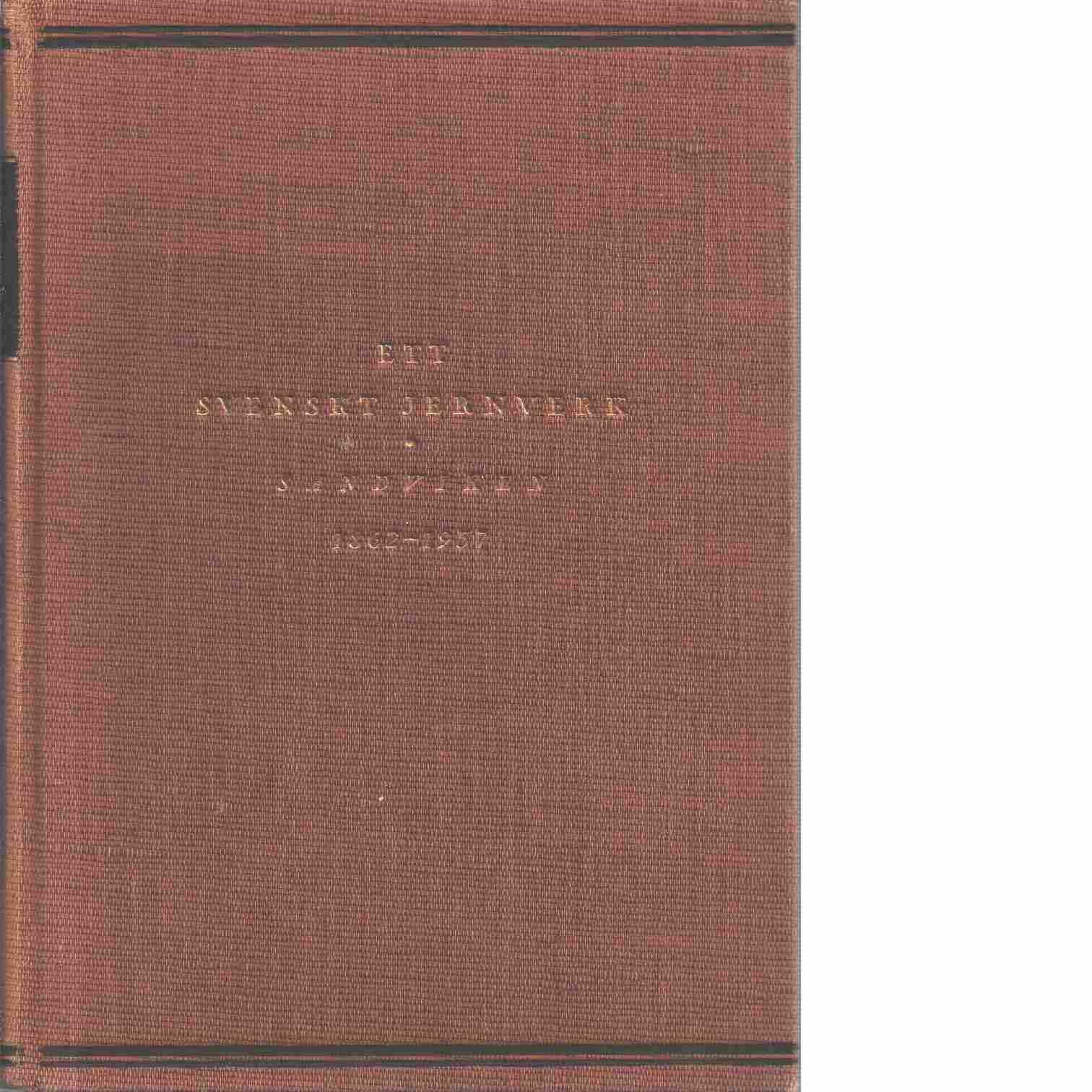 Ett svenskt jernverk : Sandviken och dess utveckling 1862-1937 - Hedin, Göran