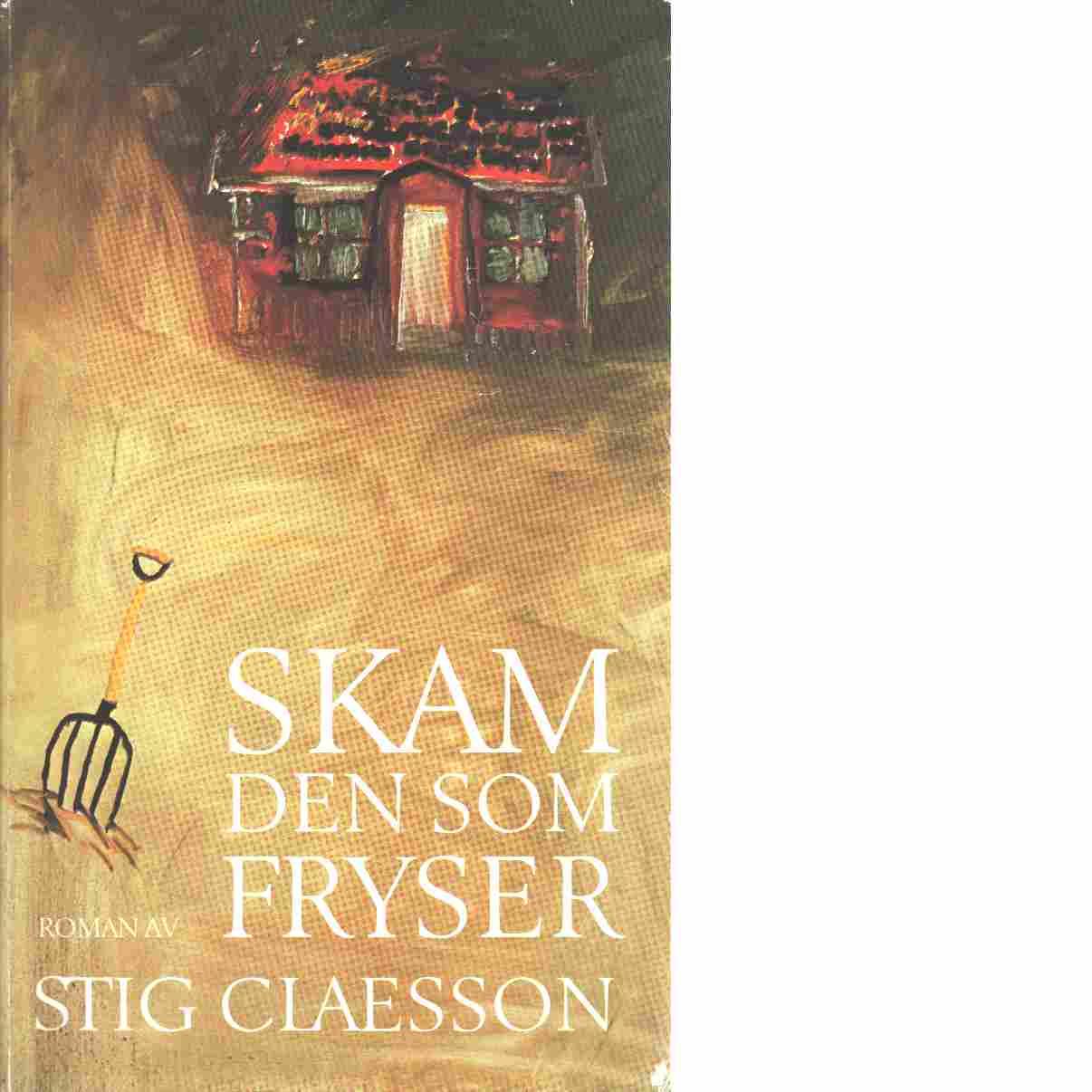 Skam den som fryser - Claesson, Stig