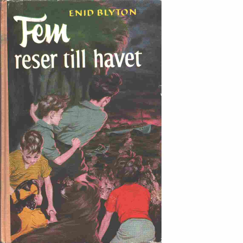 Fem reser till havet - Blyton, Enid
