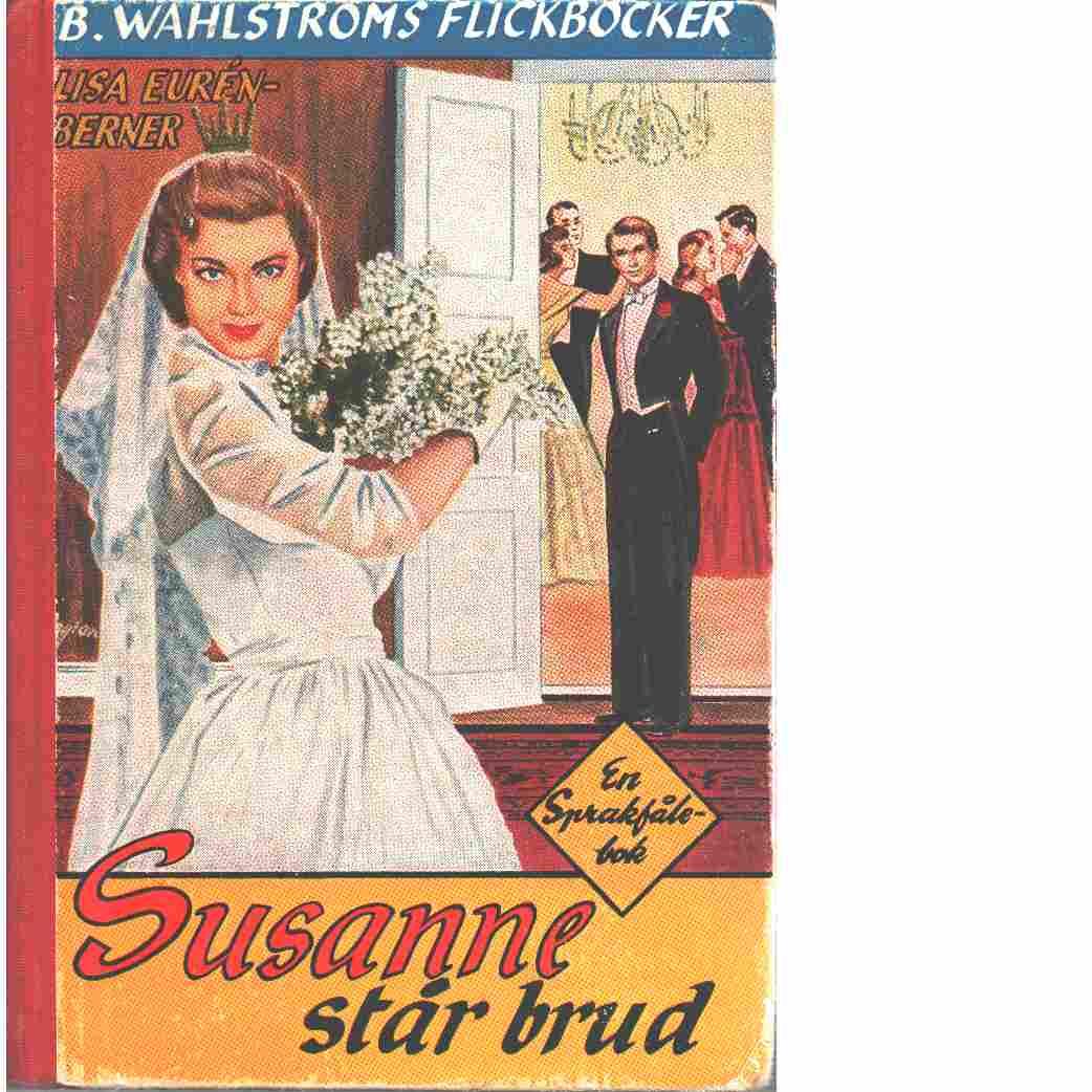 Susanne står brud : Berättelse för flickor - Eurén-Berner, Lisa
