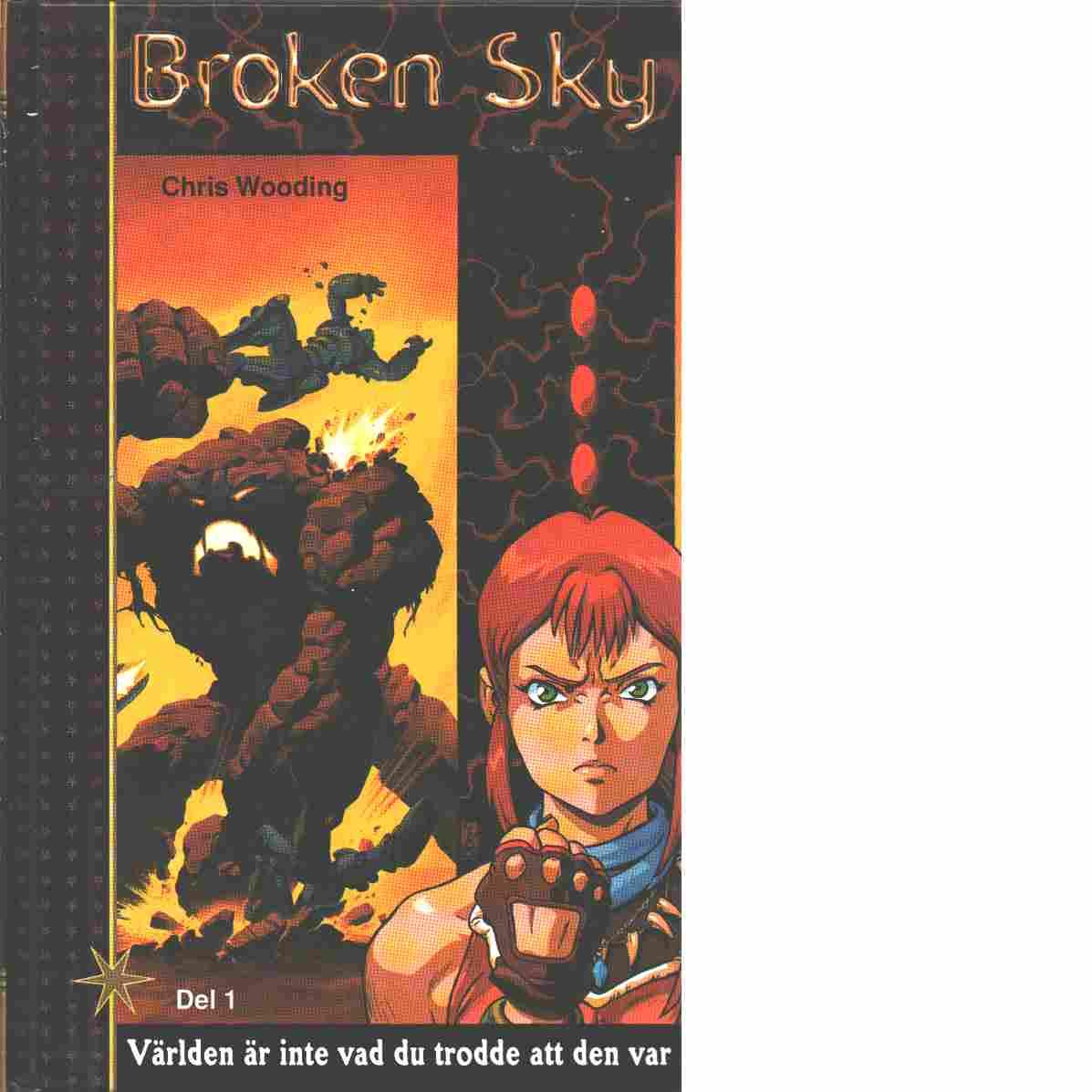 Broken sky. D. 1, Världen är inte vad du trodde att den var - Wooding, Chris