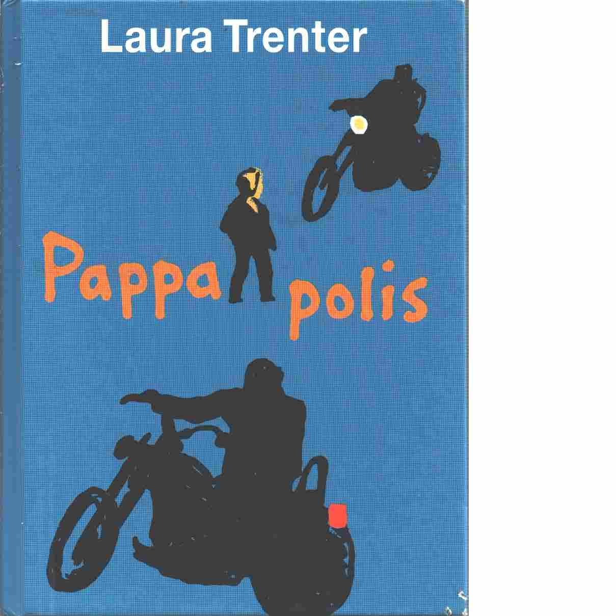 Pappa polis - Trenter, Laura