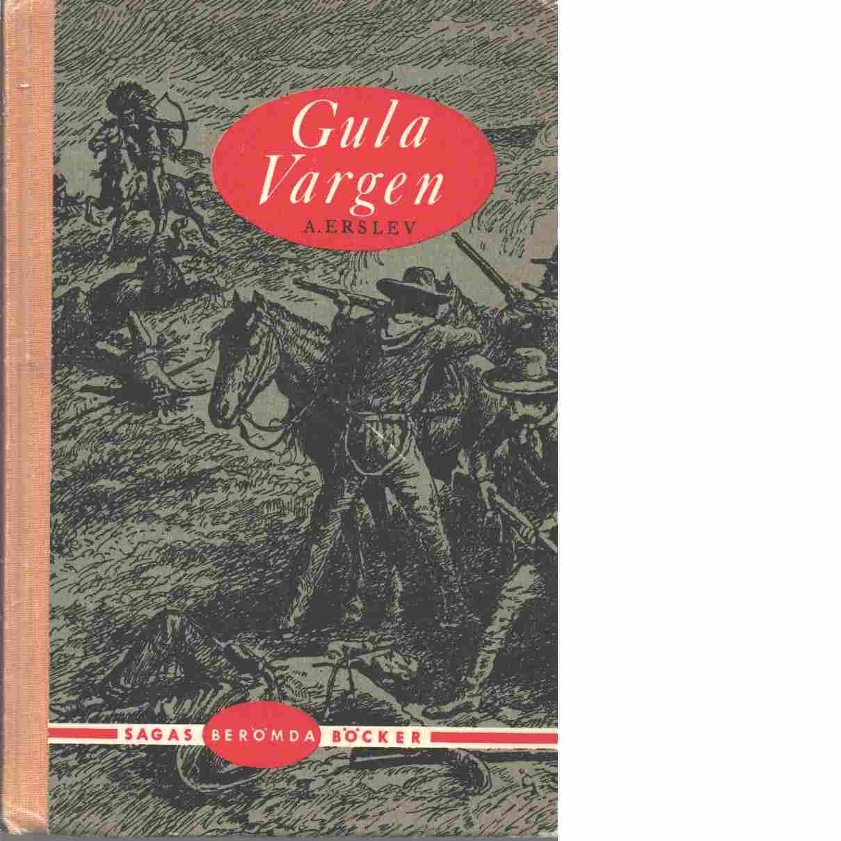 Gula vargen / återberättad av Henrik Wranér - Erslev, Anna
