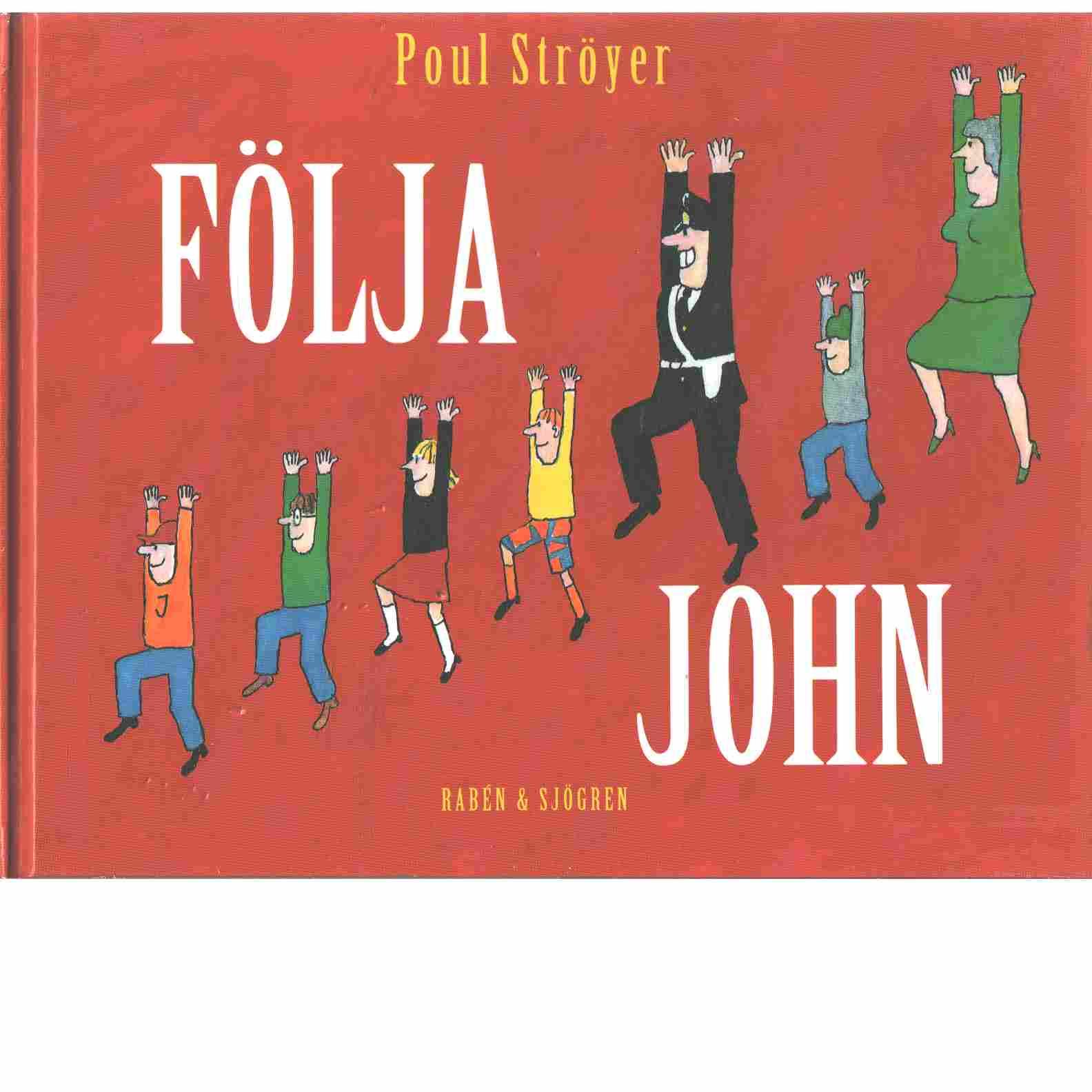 Följa John - Ströyer, Poul