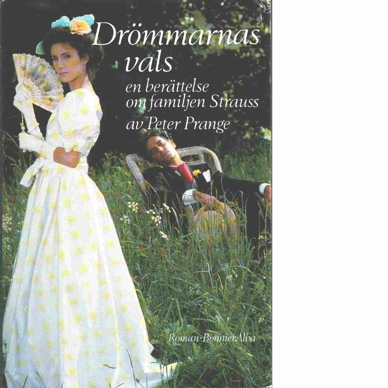 Drömmarnas vals : [en berättelse om familjen Strauss] - Prange, Peter