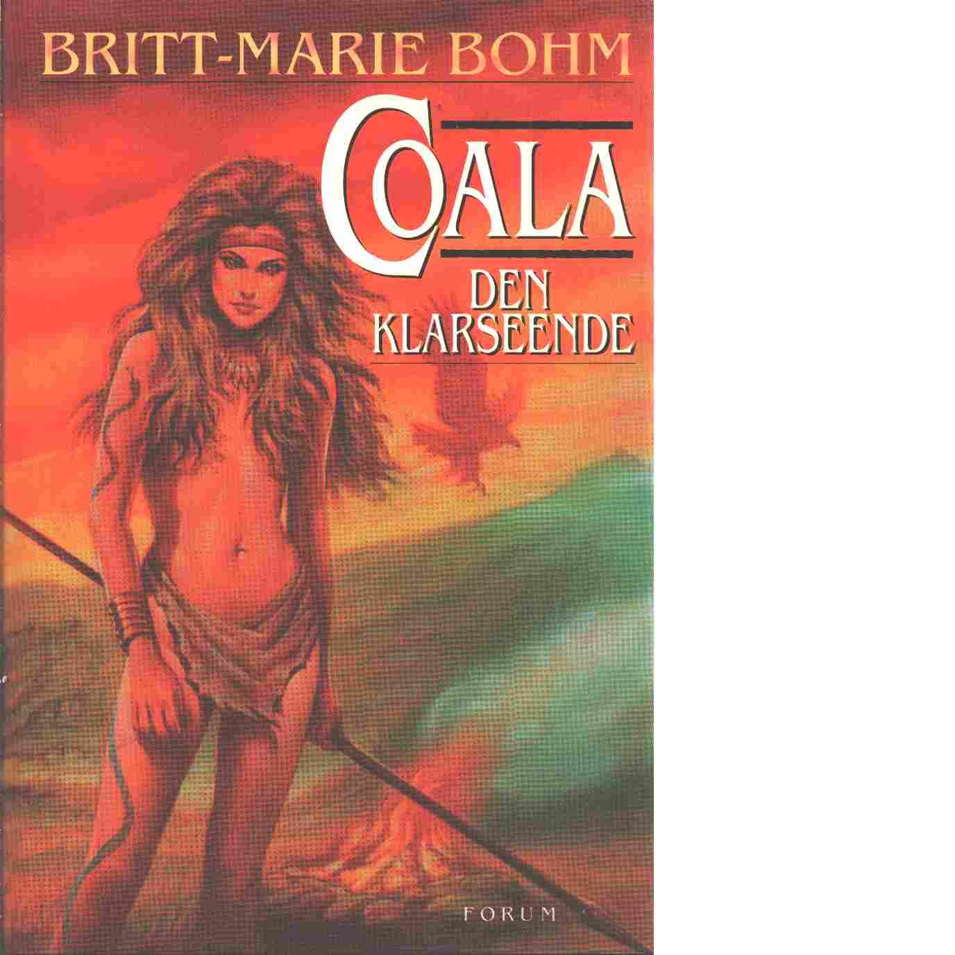 Coala - den klarseende - Bohm, Britt-Marie