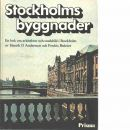 Stockholms byggnader : en bok om arkitektur och stadsbild i Stockholm - Andersson, Henrik O.,  och Bedoire, Fredric