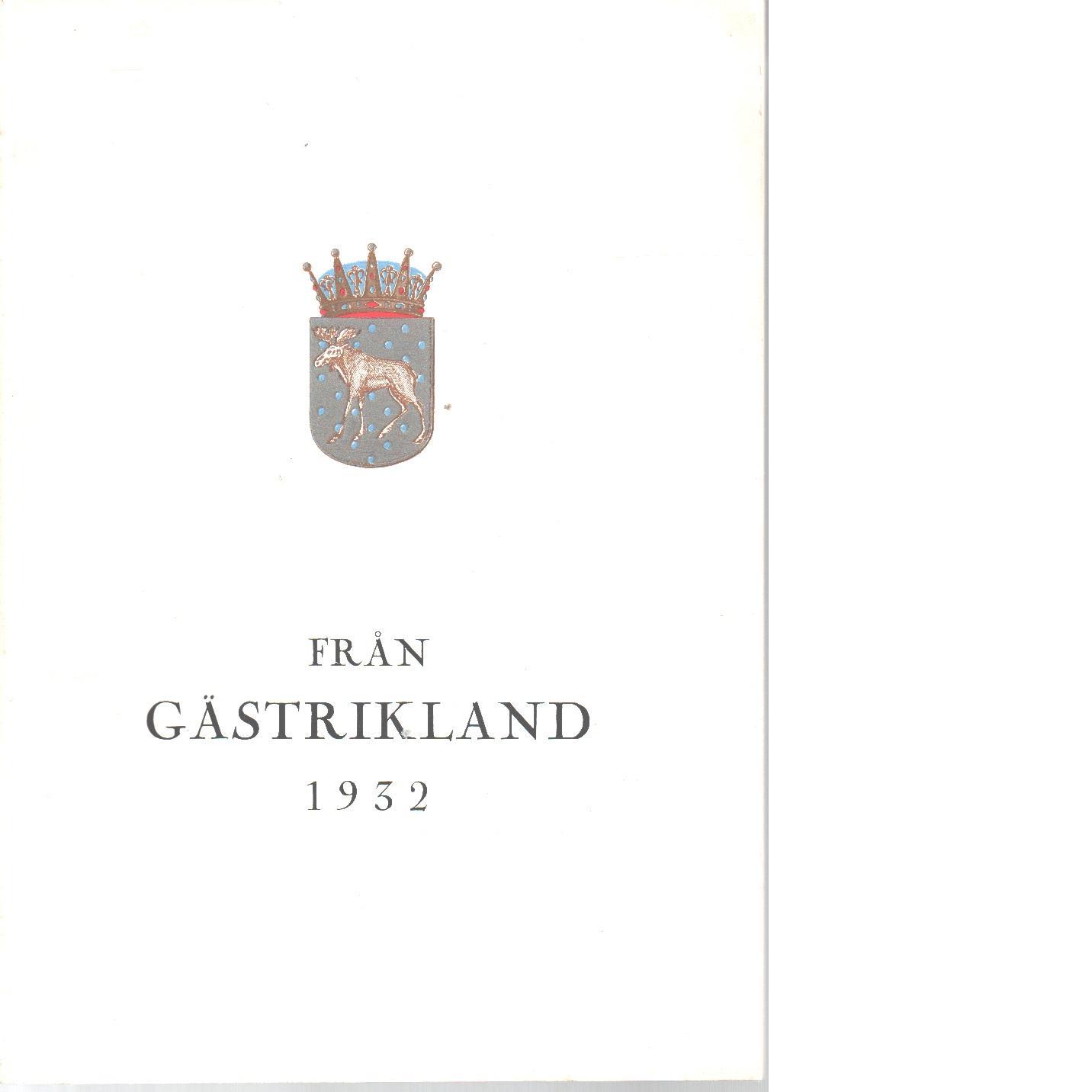 Från Gästrikland 1932 - Gästriklands kulturhistoriska förening