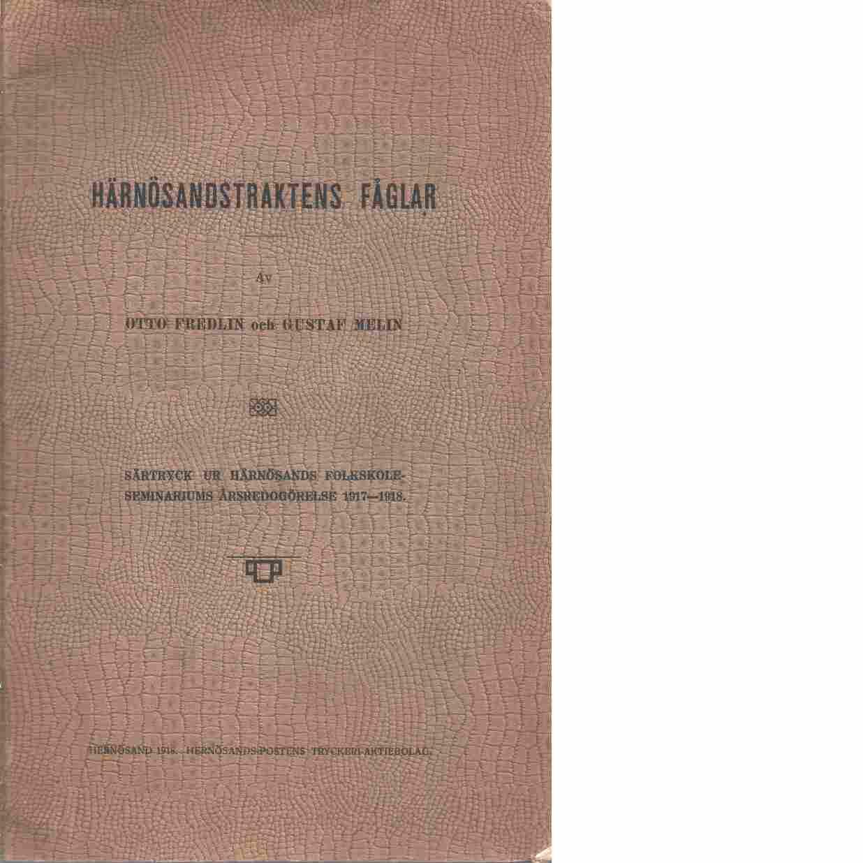 Härnösandstraktens fåglar - Fredlin,Otto och Melin Gustaf
