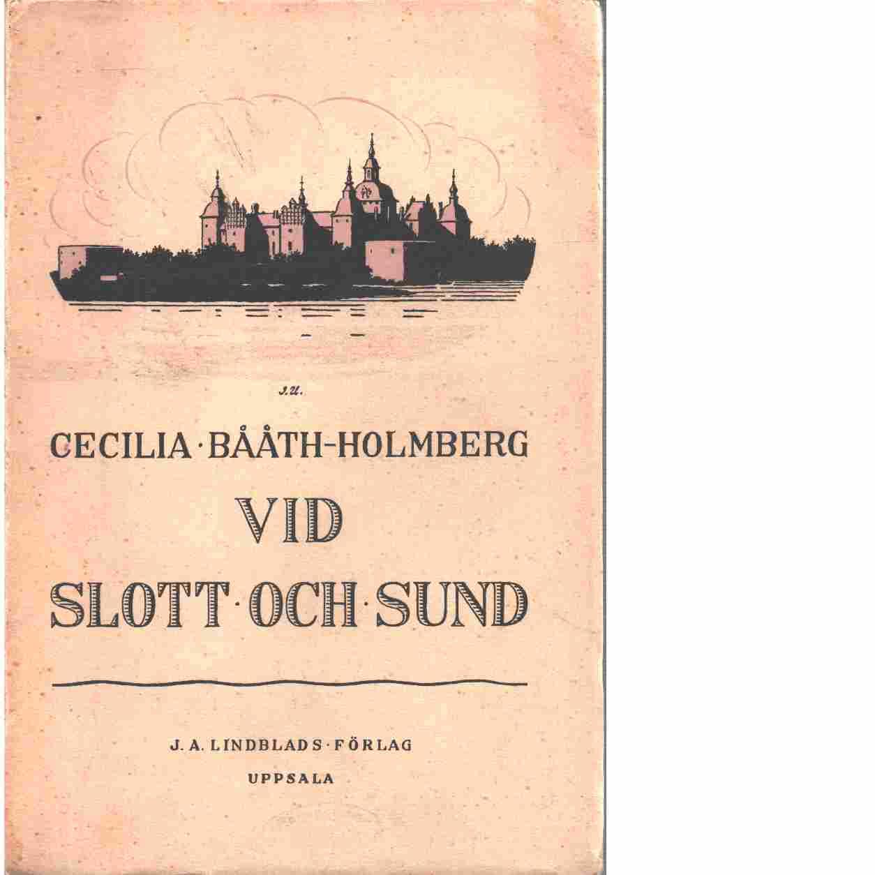 Vid slott och sund : intryck och livsbilder - Bååth-Holmberg, Cecilia