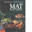 Mat för liv och lust - Eliasson, Margit och Lindeberg, Gunilla
