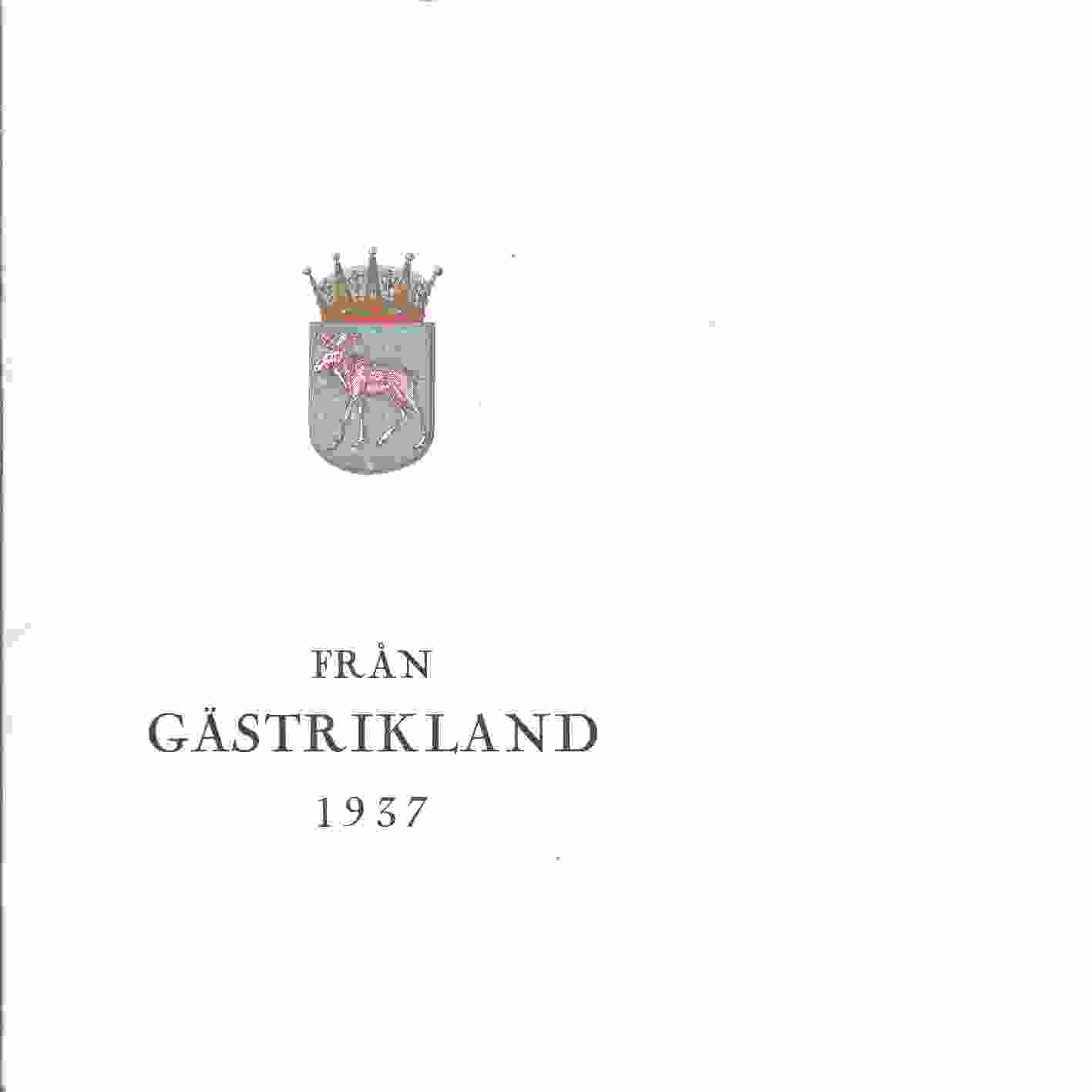 Från Gästrikland 1937 - Gästriklands kulturhistoriska förening