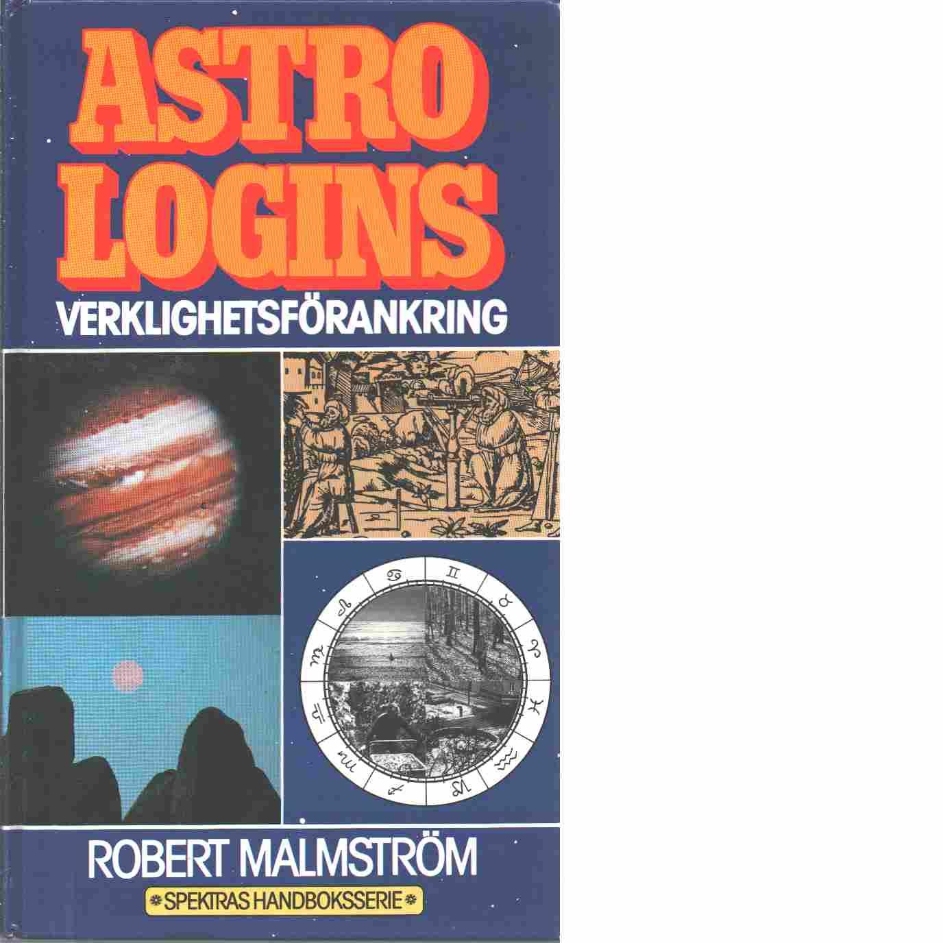 Astrologins verklighetsförankring - Malmström, Robert