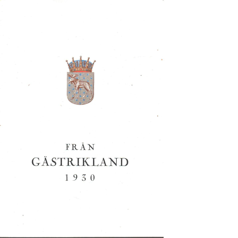 Från Gästrikland 1930 - Gästriklands kulturhistoriska förening