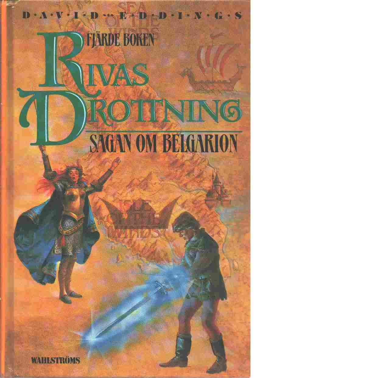 Sagan om Belgarion. Bok 4, Rivas drottning - Eddings, David