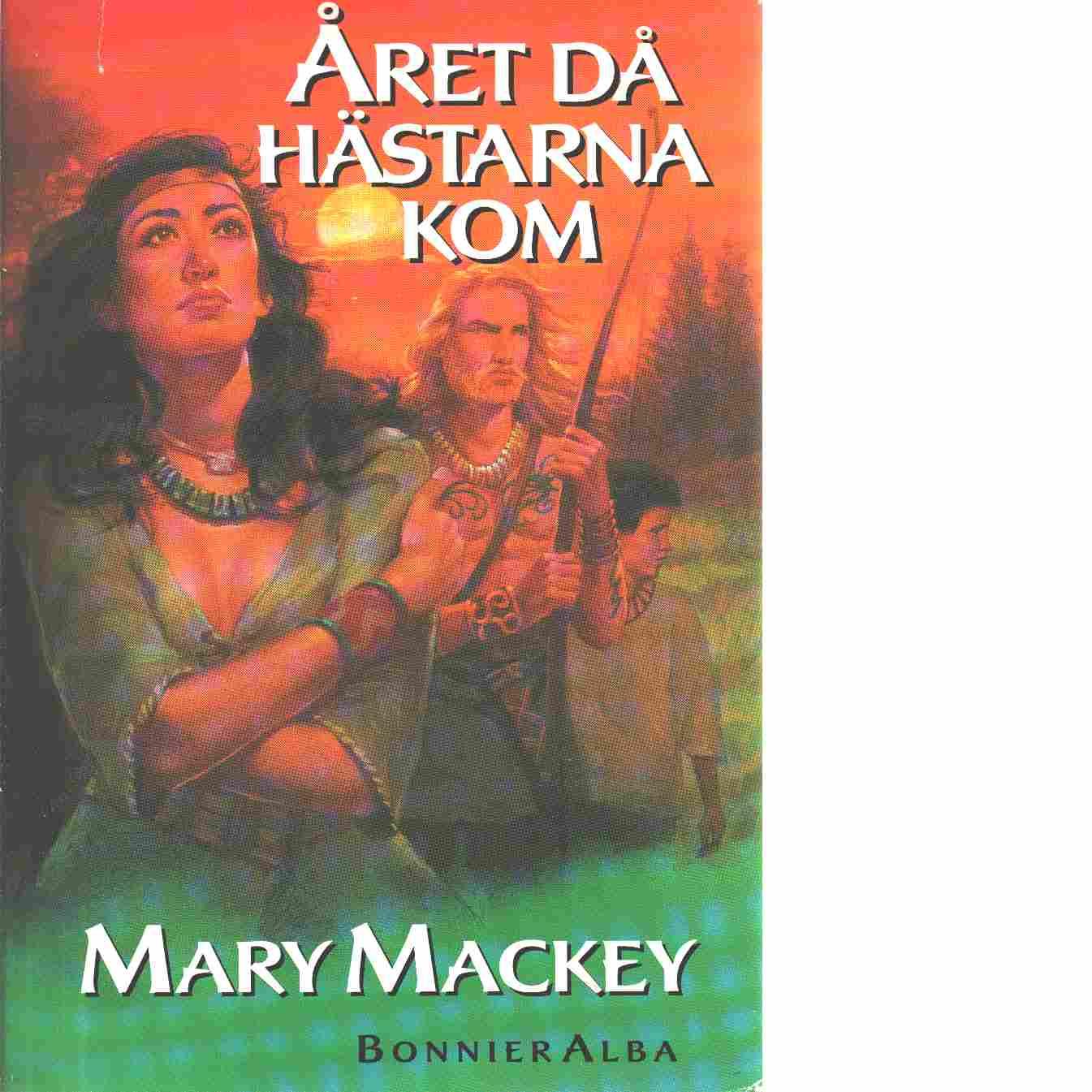 Året då hästarna kom - Mackey, Mary
