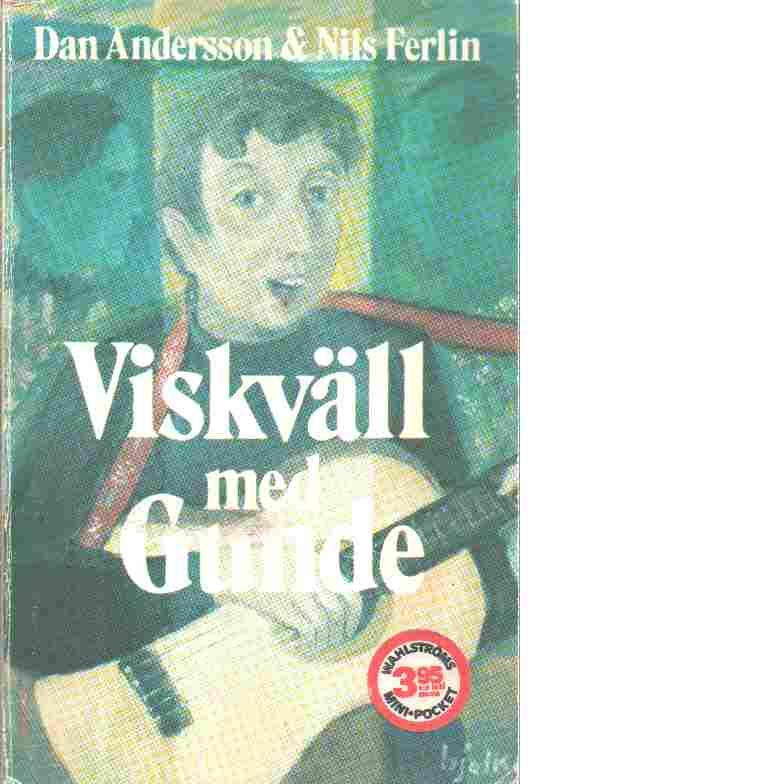Viskväll med Gunde : Dan Andersson & Nils Ferlin - Johansson, Gunde och Andersson, Dan samt Ferlin, Nils