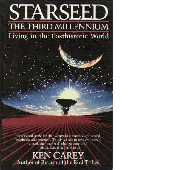 Starseed: The Third Millennium : Living in the Posthistoric World - Carey, Ken