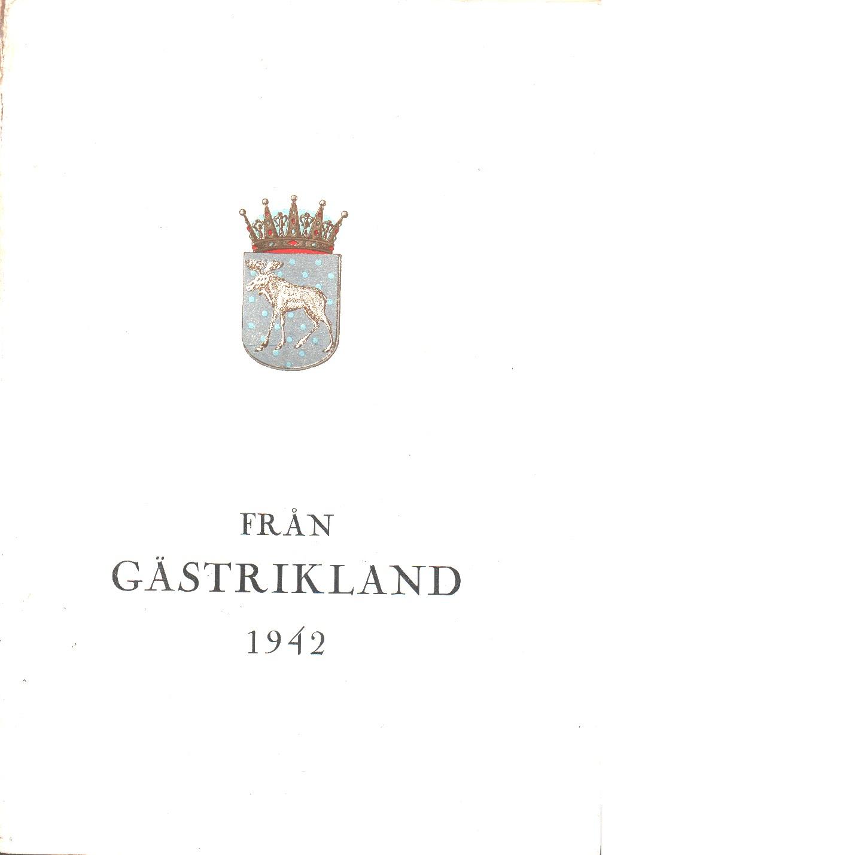 Från Gästrikland 1942 - Gästriklands kulturhistoriska förening