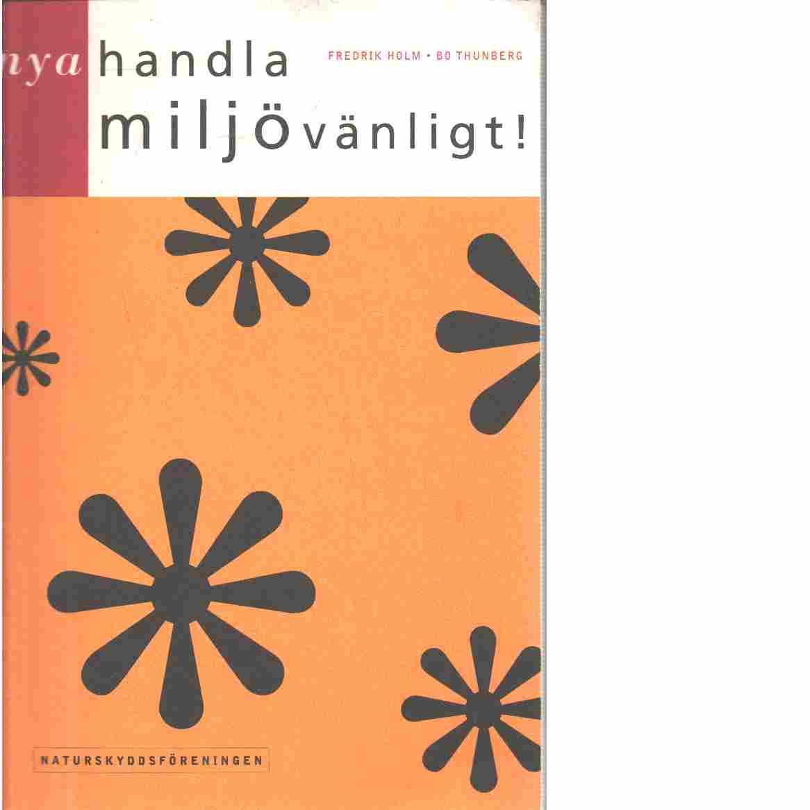 Nya Handla miljövänligt - Holm, Fredrik och Thunberg, Bo