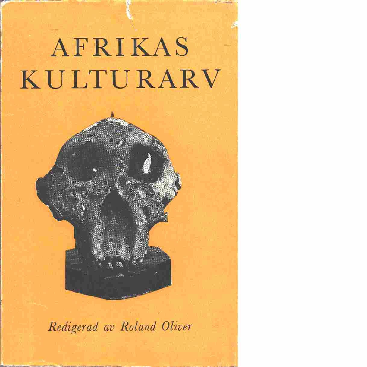 Afrikas kulturarv - Oliver, Roland