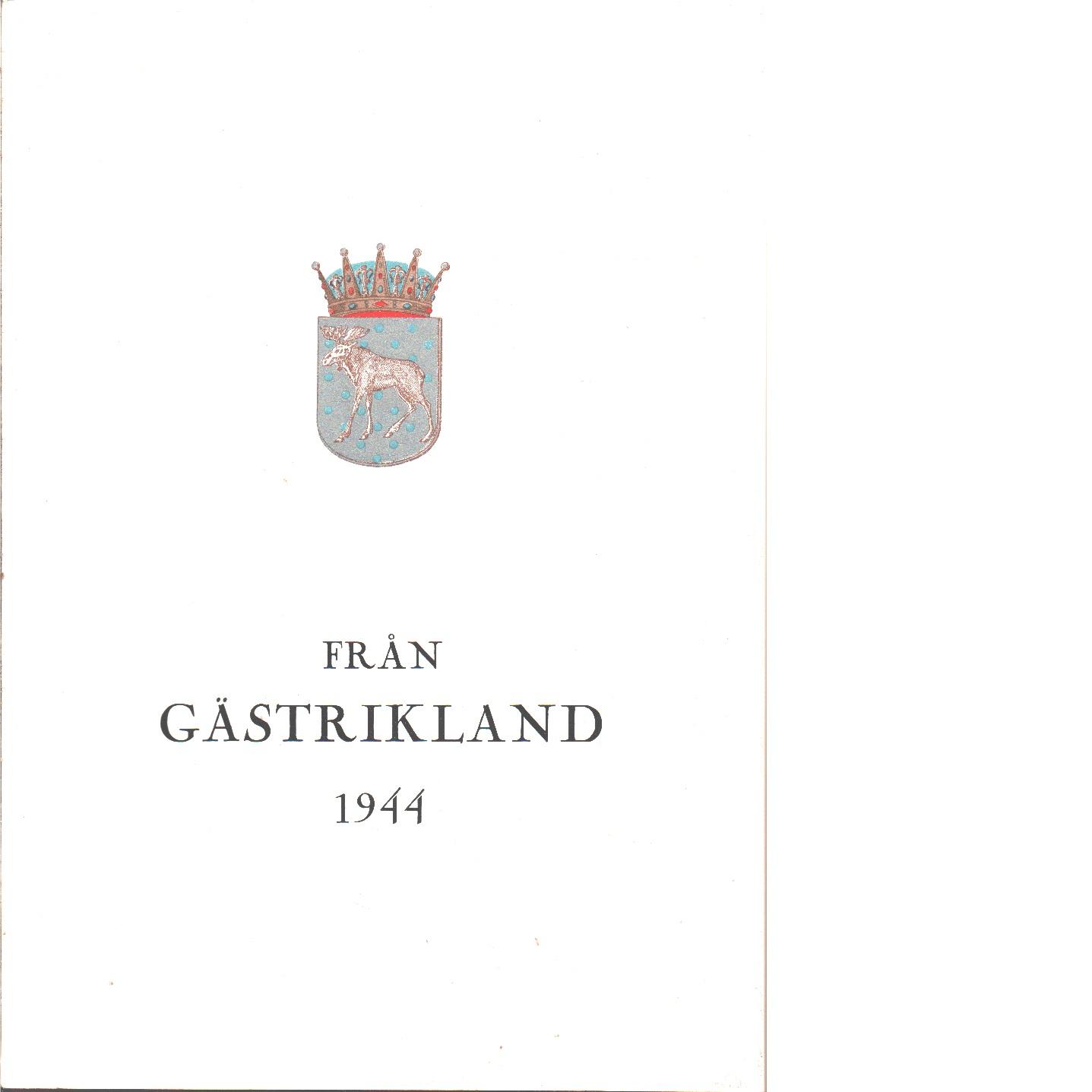 Från Gästrikland 1944 - Gästriklands kulturhistoriska förening