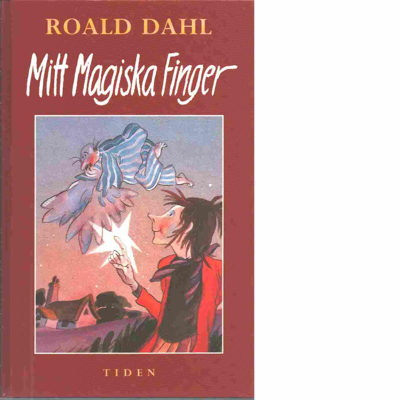 Mitt magiska finger - Dahl, Roald