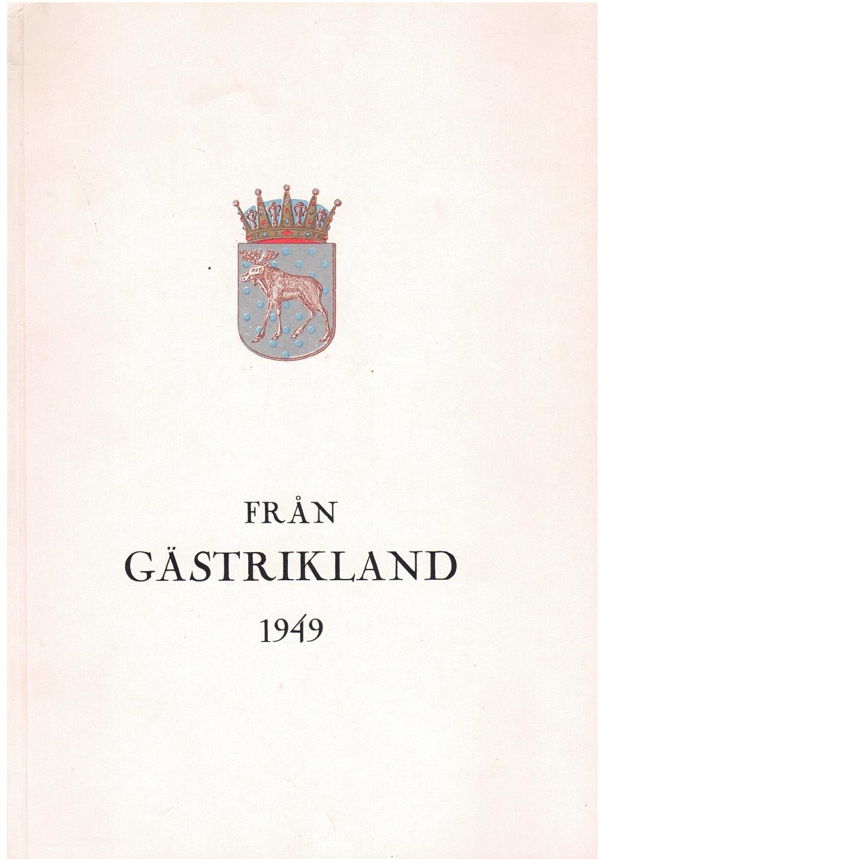 Från Gästrikland 1949 - Gästriklands kulturhistoriska förening