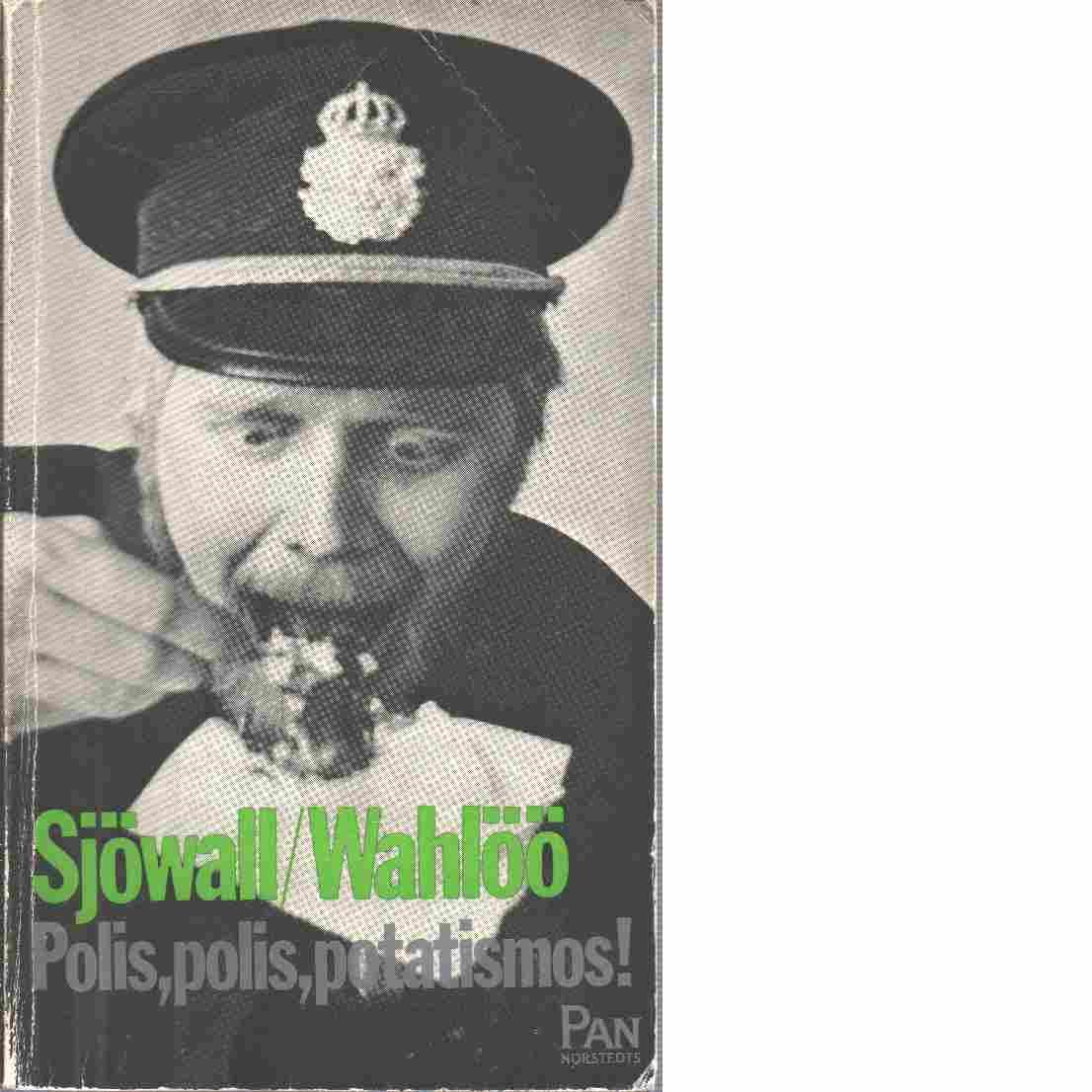 Polis, polis, potatismos! : roman om ett brott - Sjöwall, Maj och Wahlöö, Per