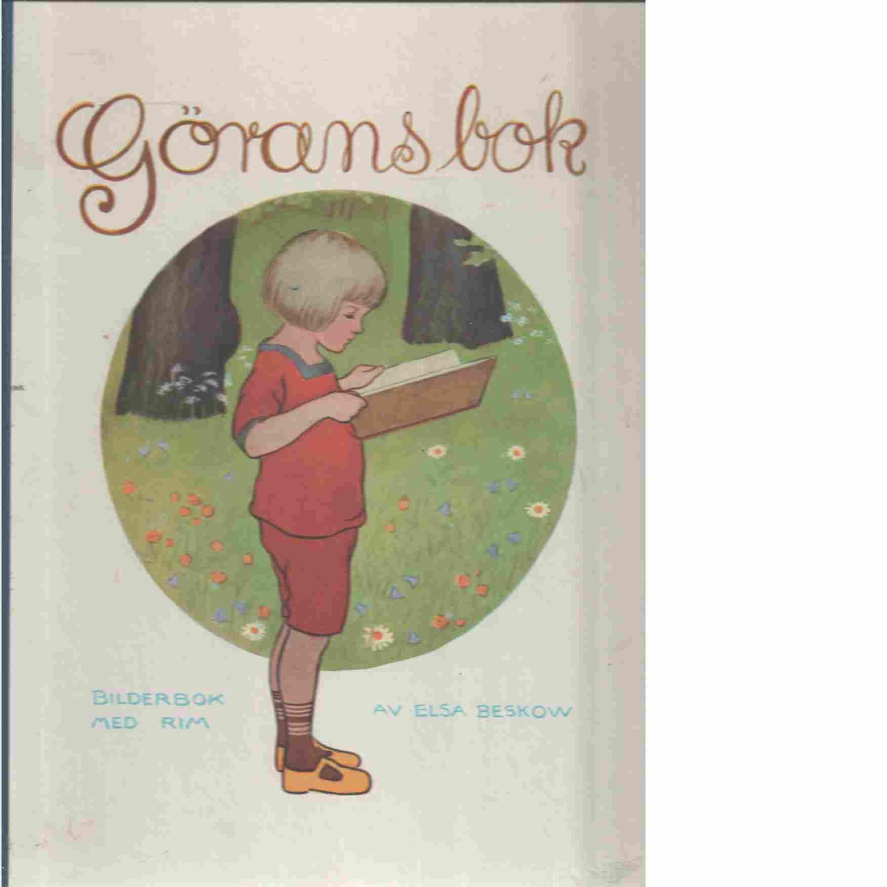 Görans bok : bilderbok med rim - Beskow, Elsa